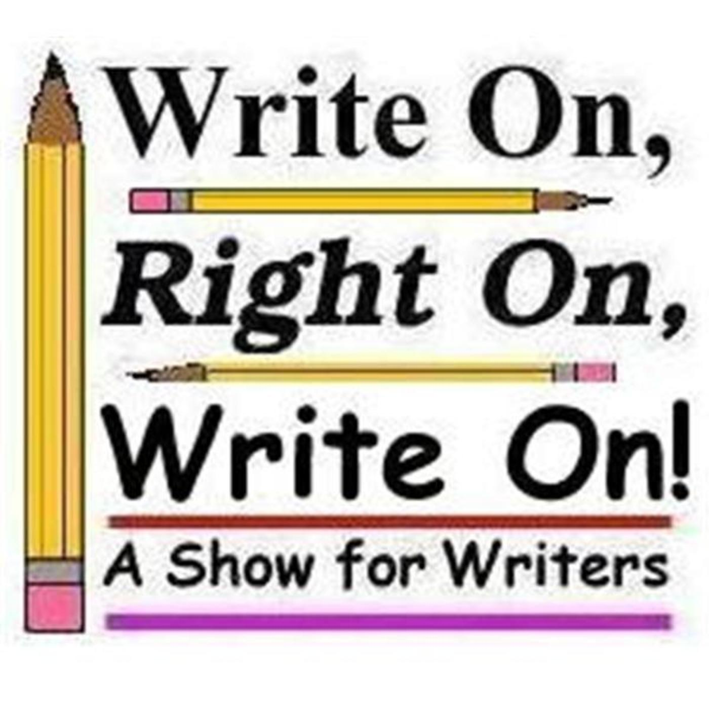 Write On, Right On, Write On!