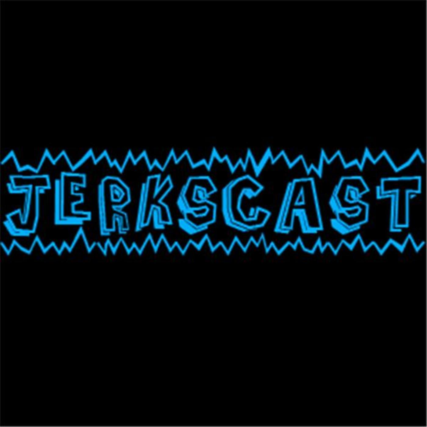 Jerkscast