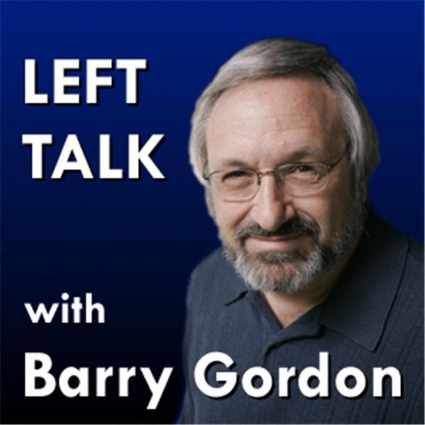 Left Talk with Barry Gordon