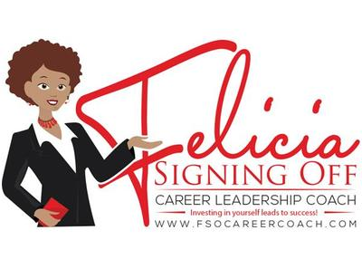 Success Coaching with Felicia Signing Off: A Leader's Self