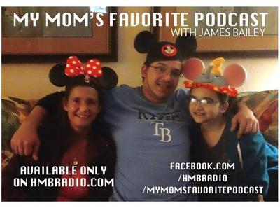 My Mom S Favorite Podcast With James Bailey Nathan Buckley 01 12 By Hmbradio Entertainment