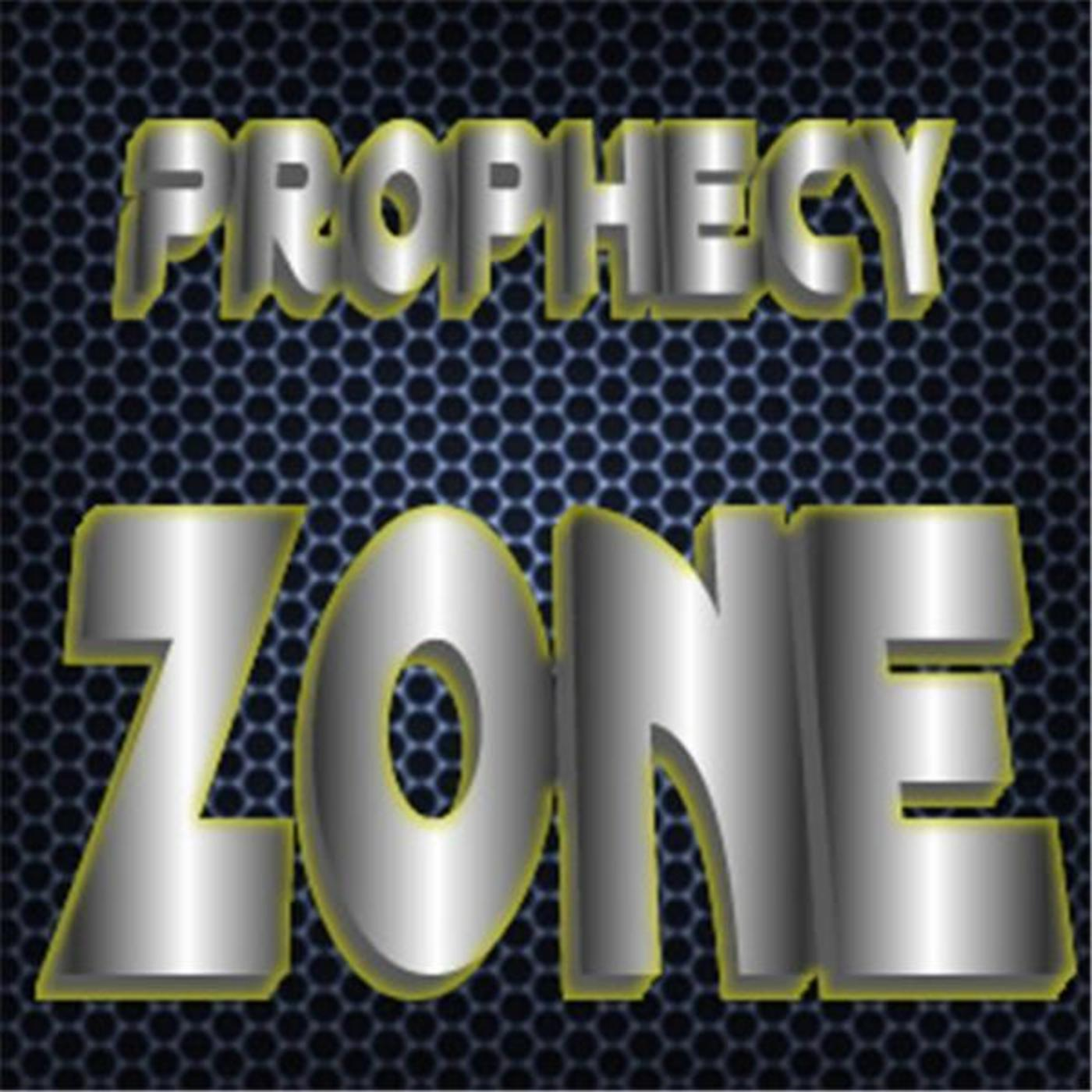 Prophecy Zone Report