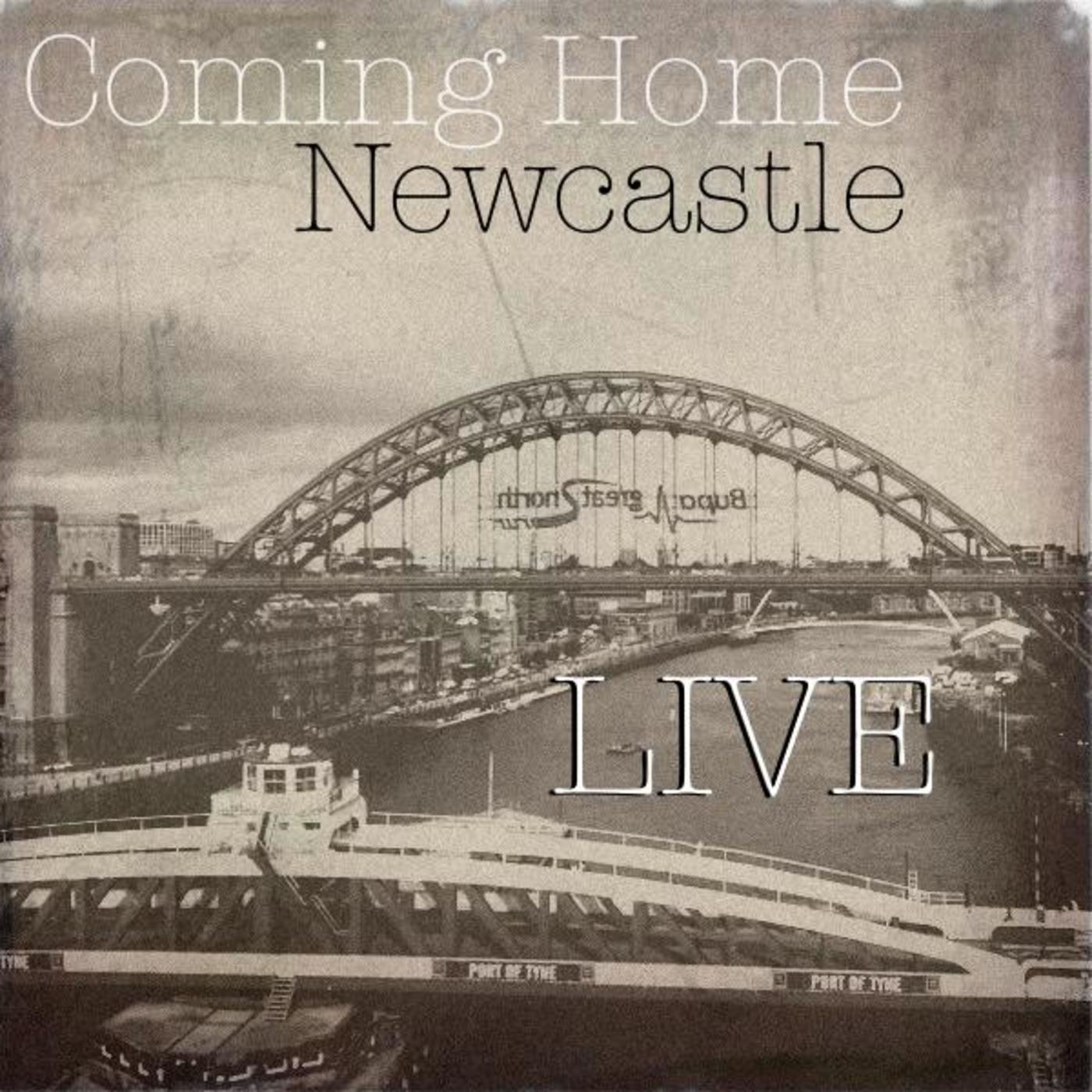 Coming Home Newcastle LIVE