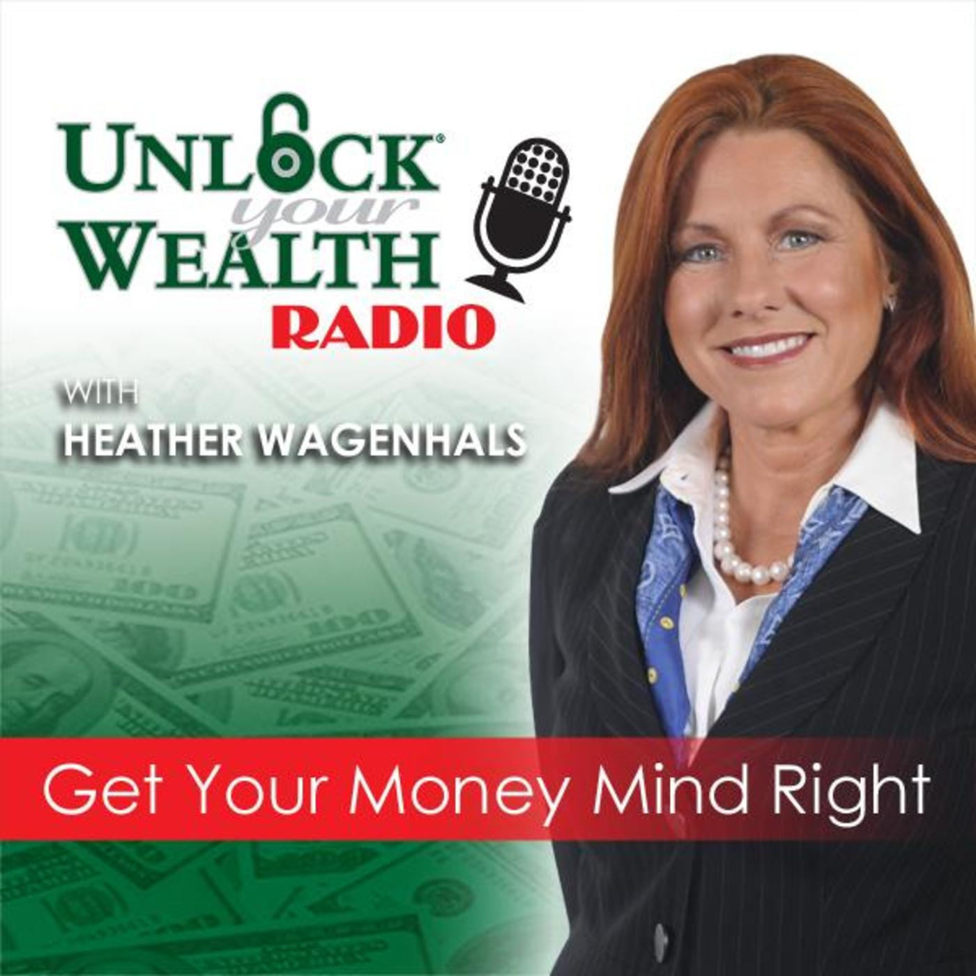 Unlock Your Wealth Radio with Heather Wagenhals
