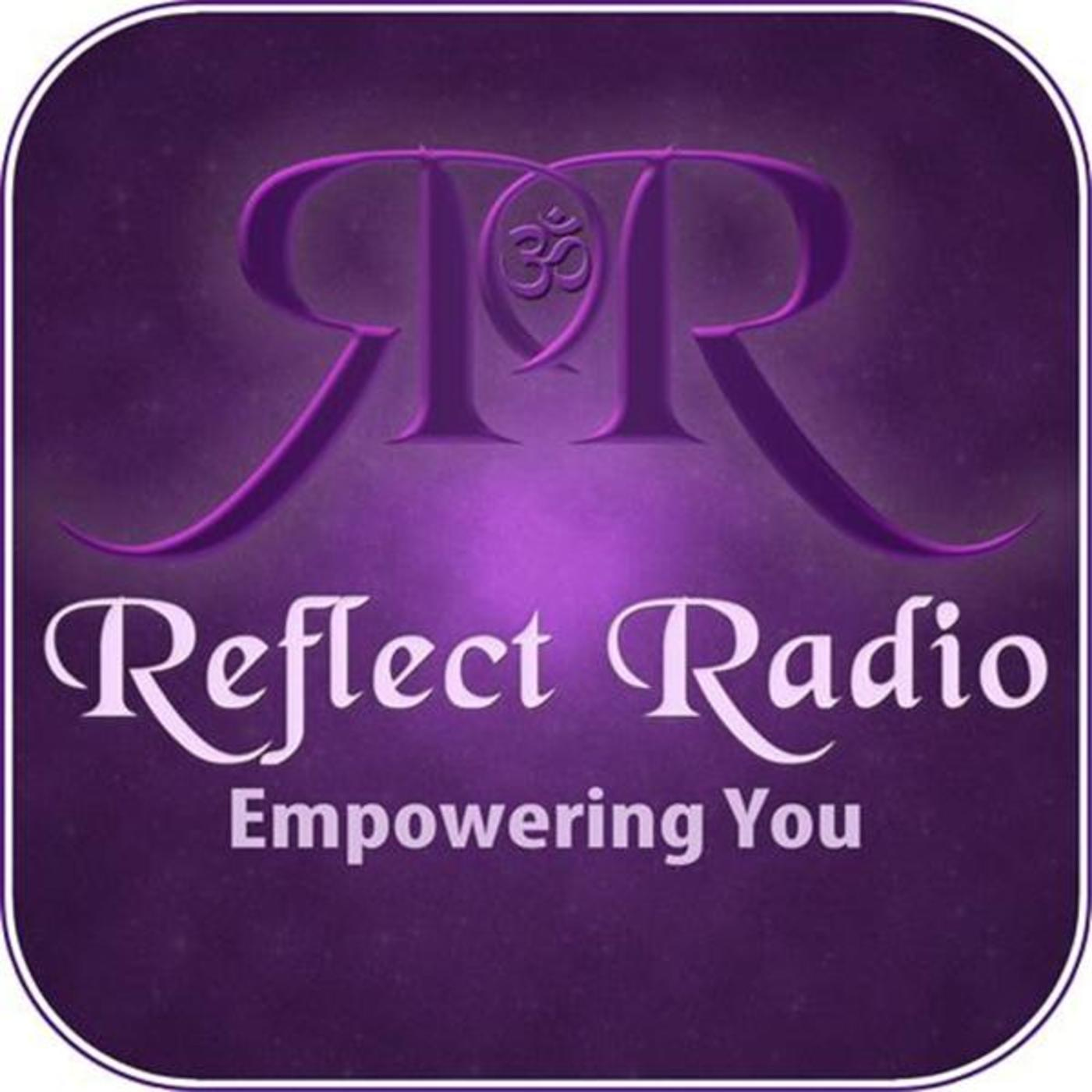 Reflect Radio ~ Empowering You