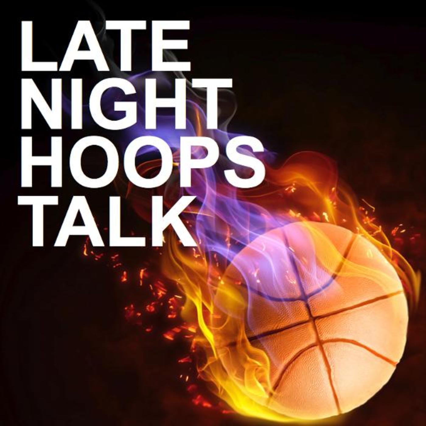 Late Night Hoops Talk
