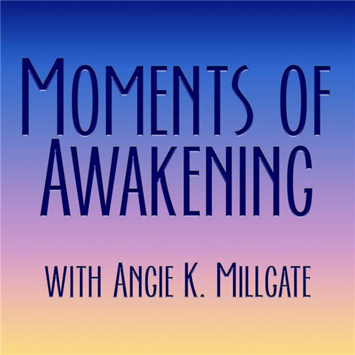Moments of Awakening