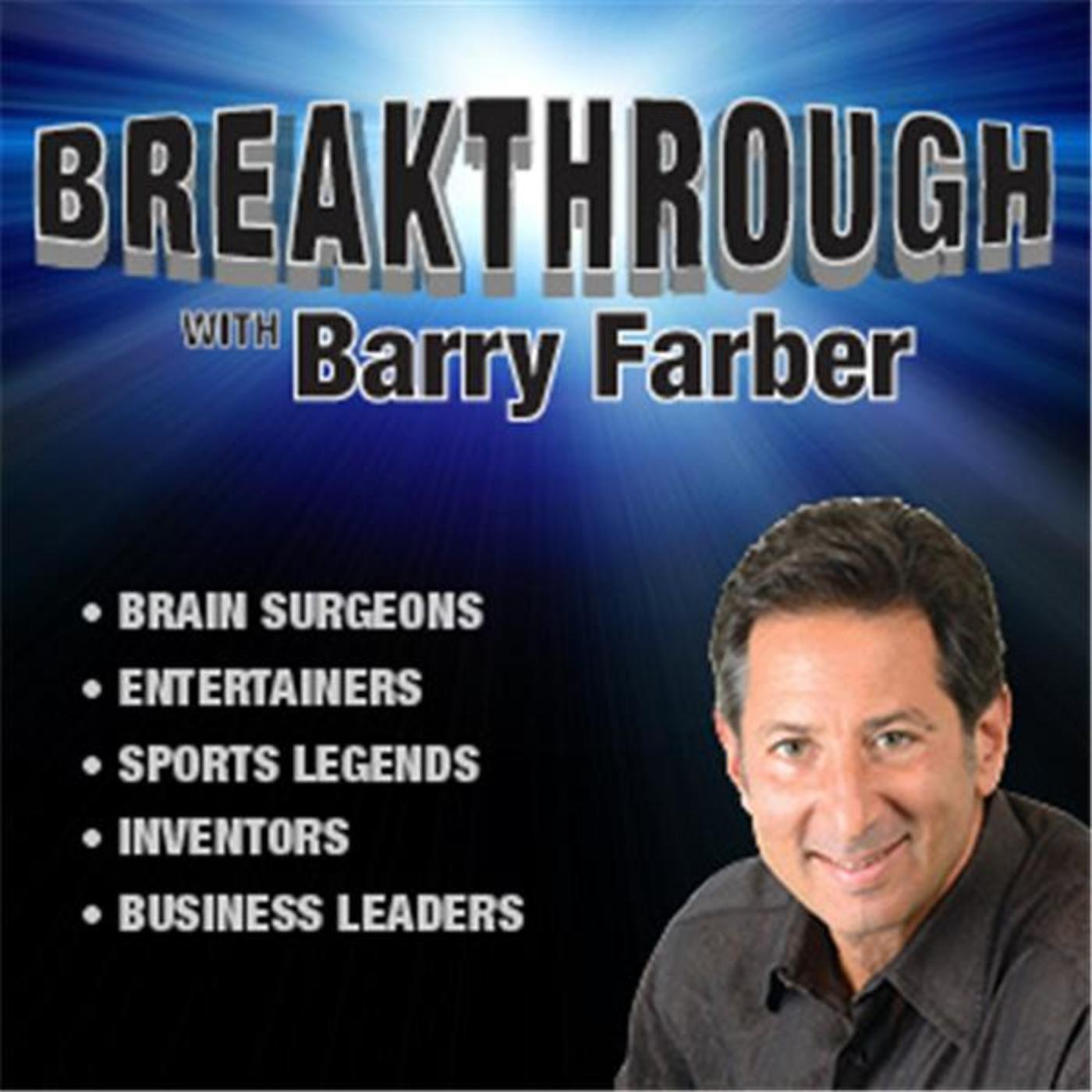 BREAKTHROUGH with Barry Farber