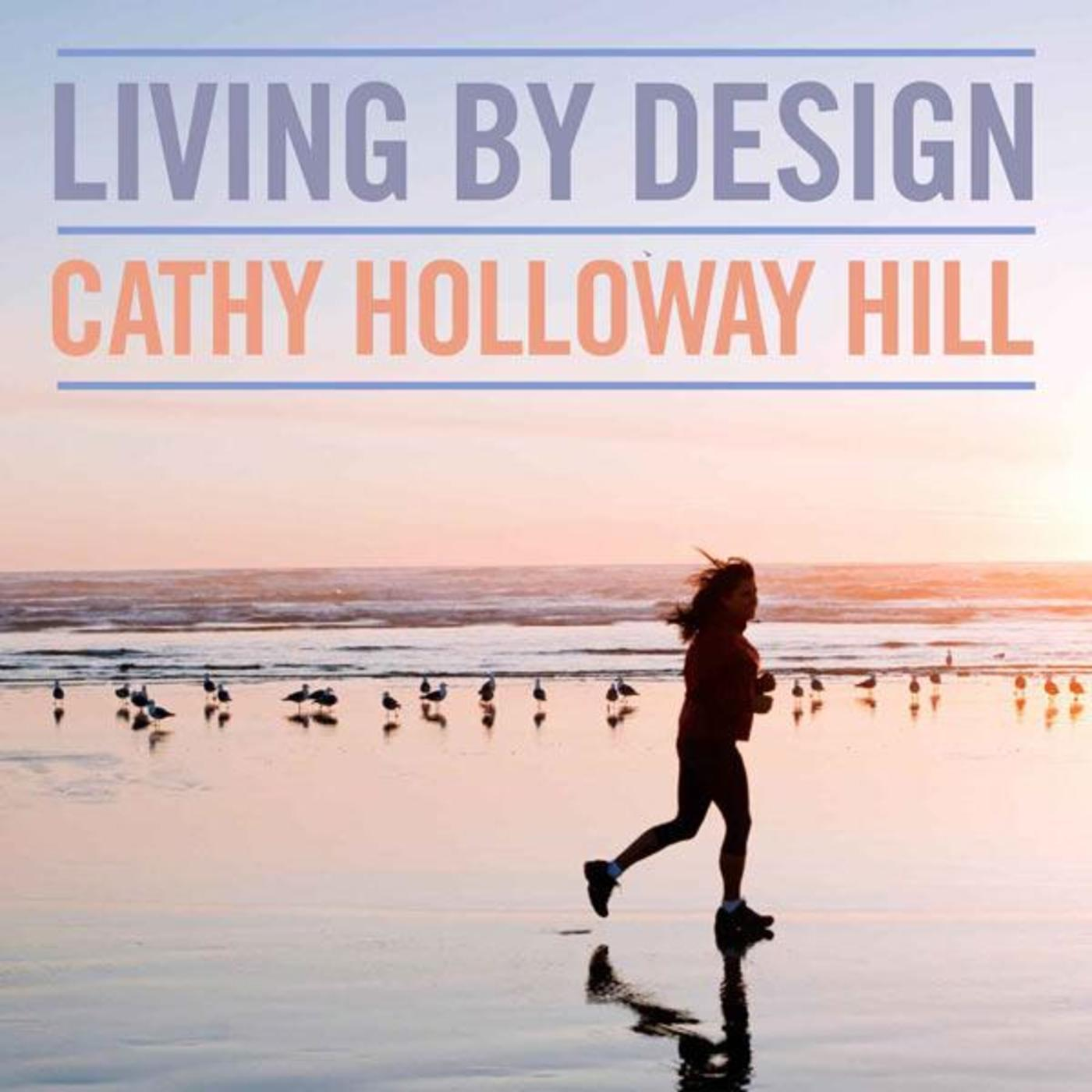 Living By Design - Cathy Holloway Hill