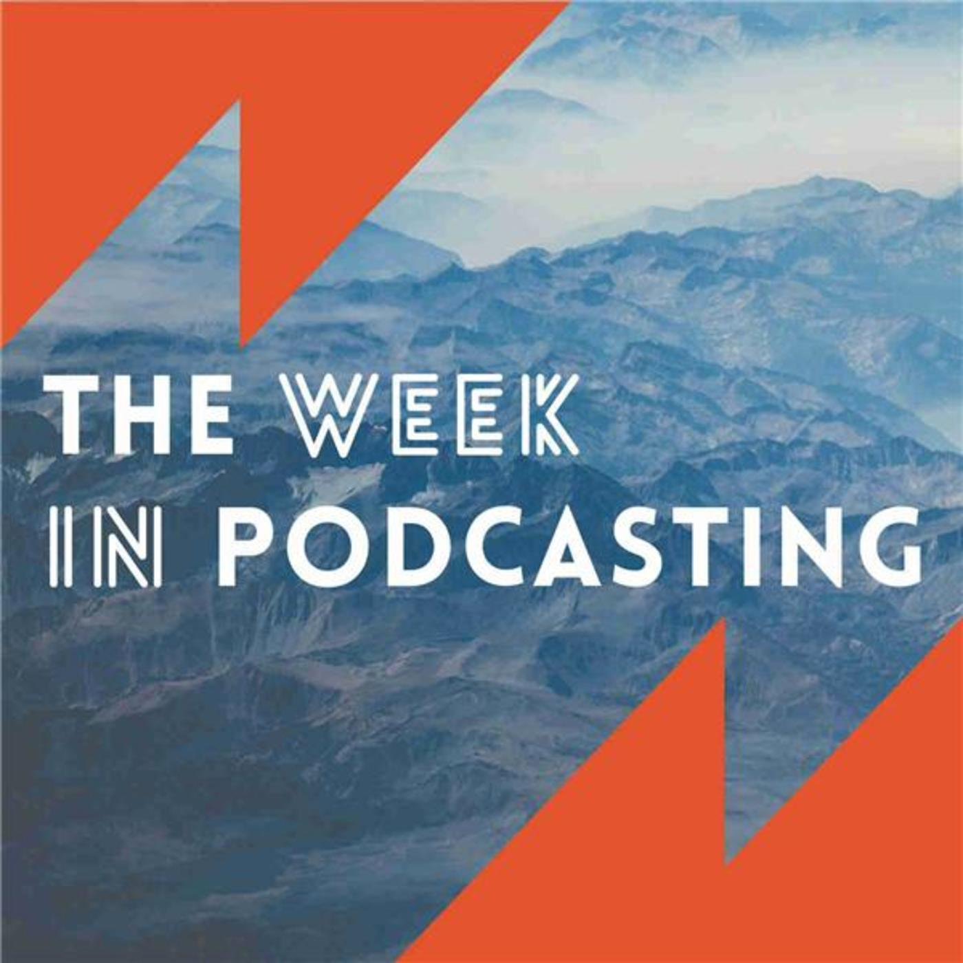 The Week In Podcasting