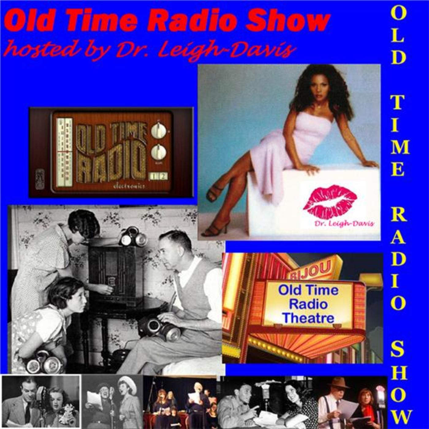 Old Time Radio hosted by Dr. Leigh-Davis