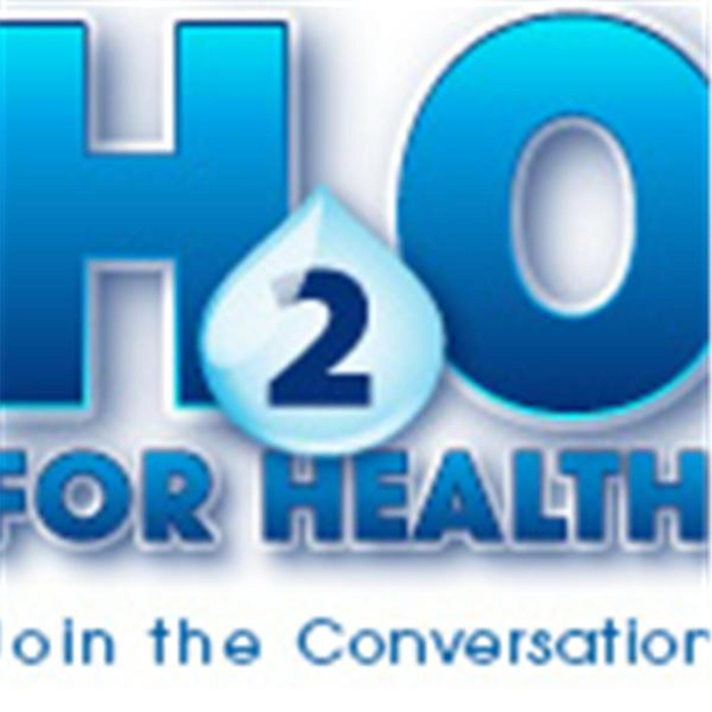h2o for health (Around the Water Cooler)