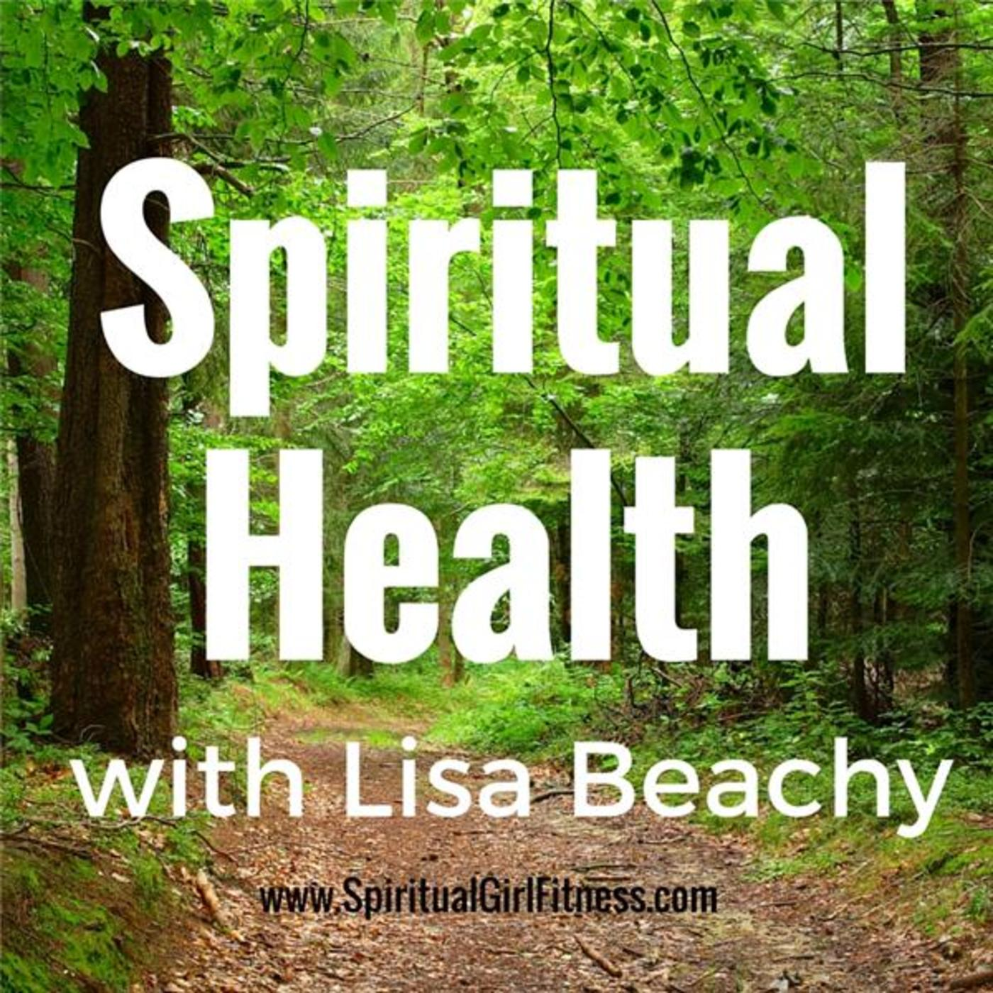 Spiritual Health with Lisa Beachy