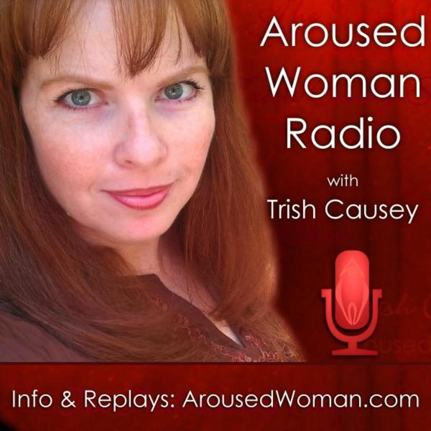 ArousedWoman Radio with Trish Causey