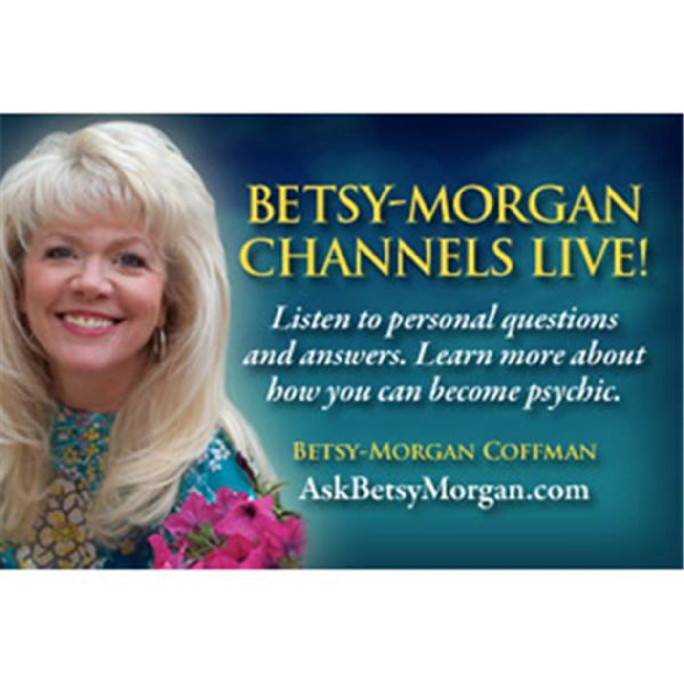 Betsy-Morgan Channels Live!