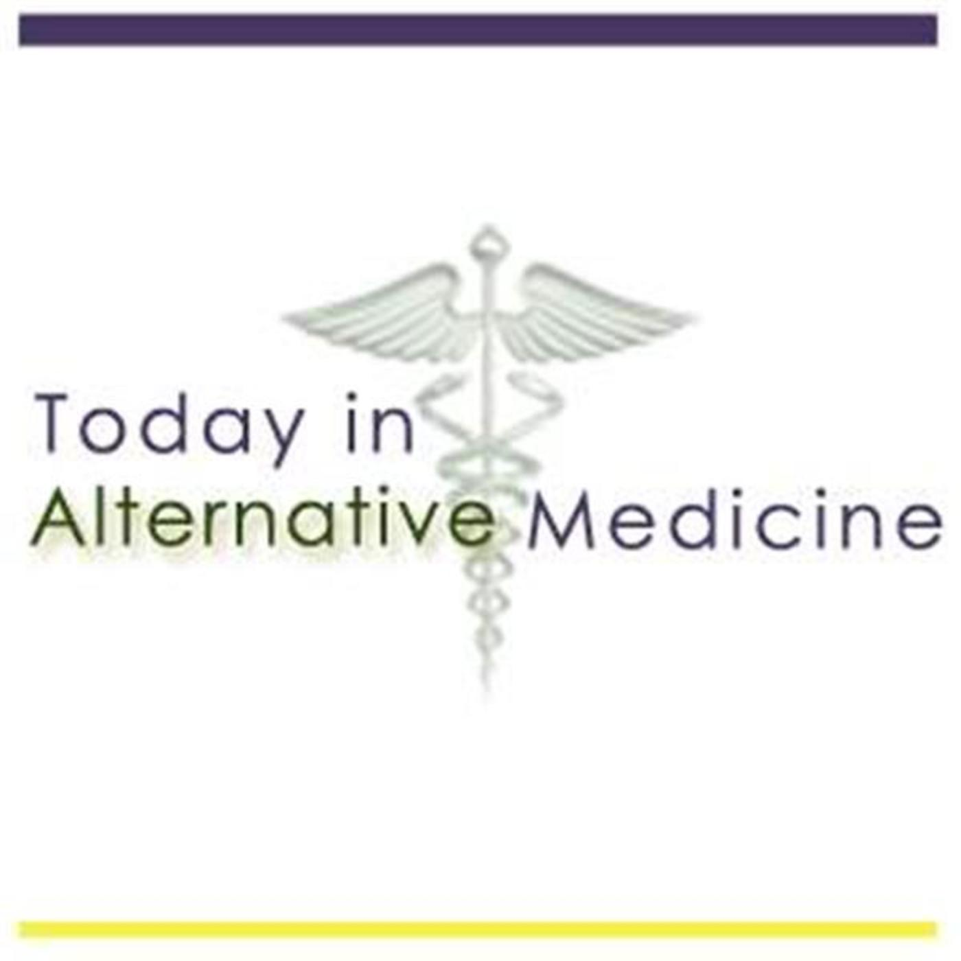 Today In Alternative Medicine