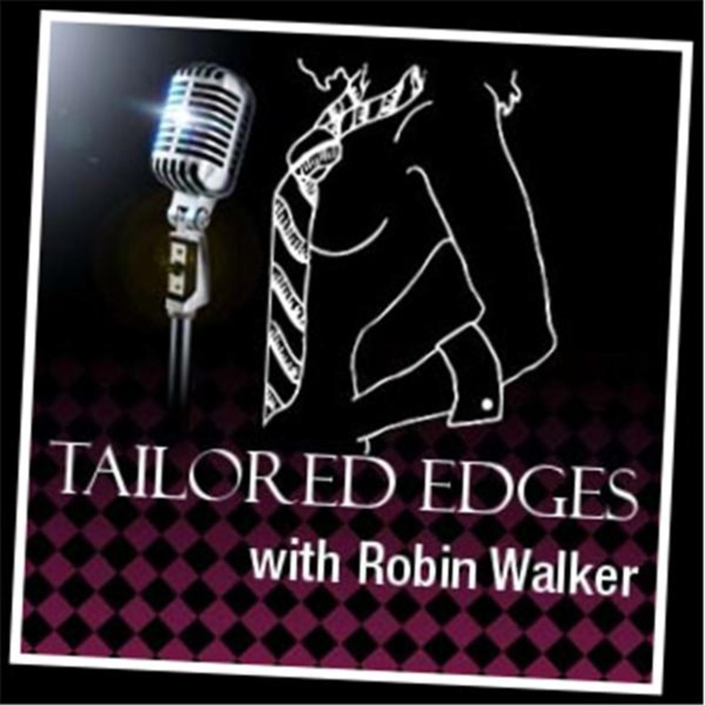 Tailored Edges™ with Robin Walker