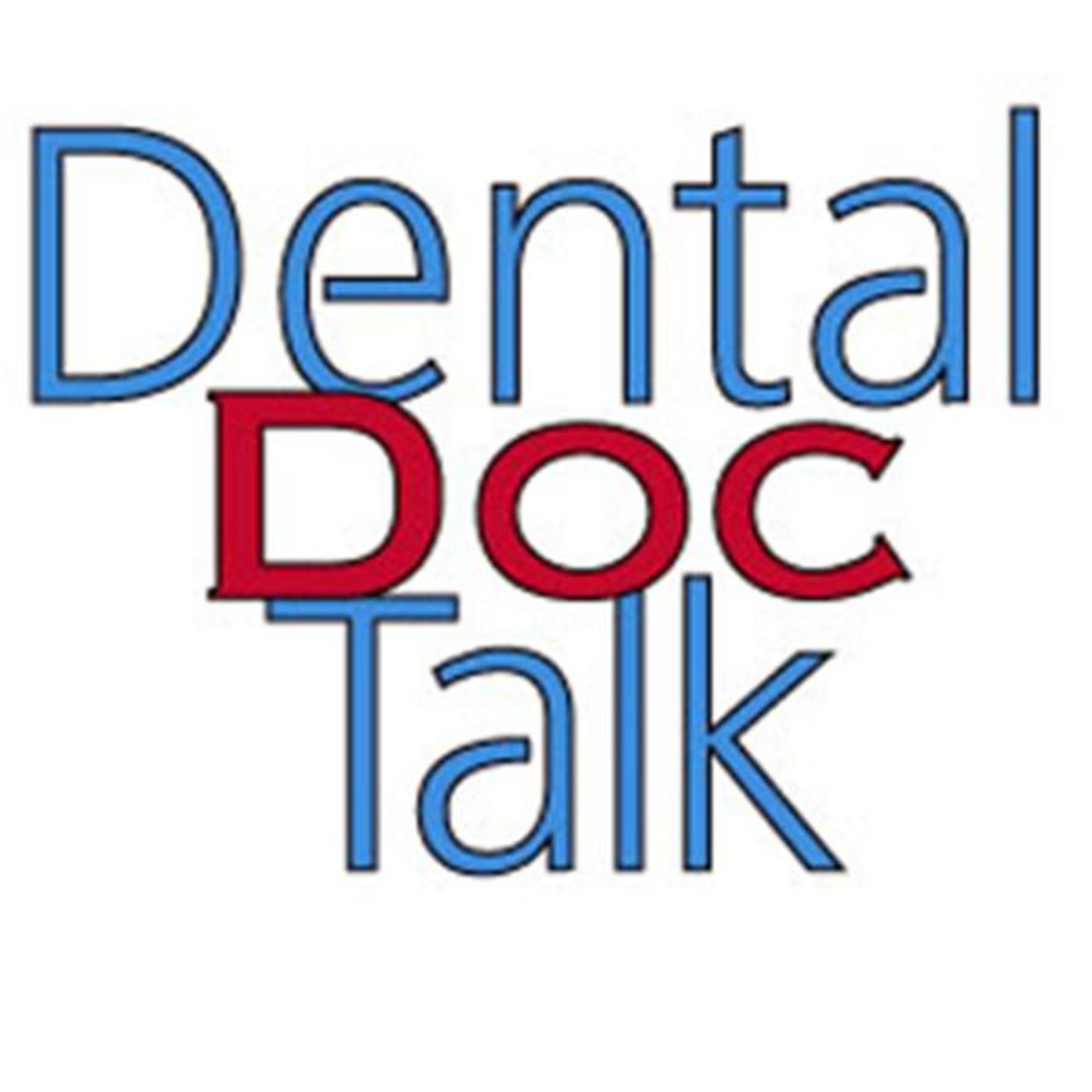 Dental Doc Talk