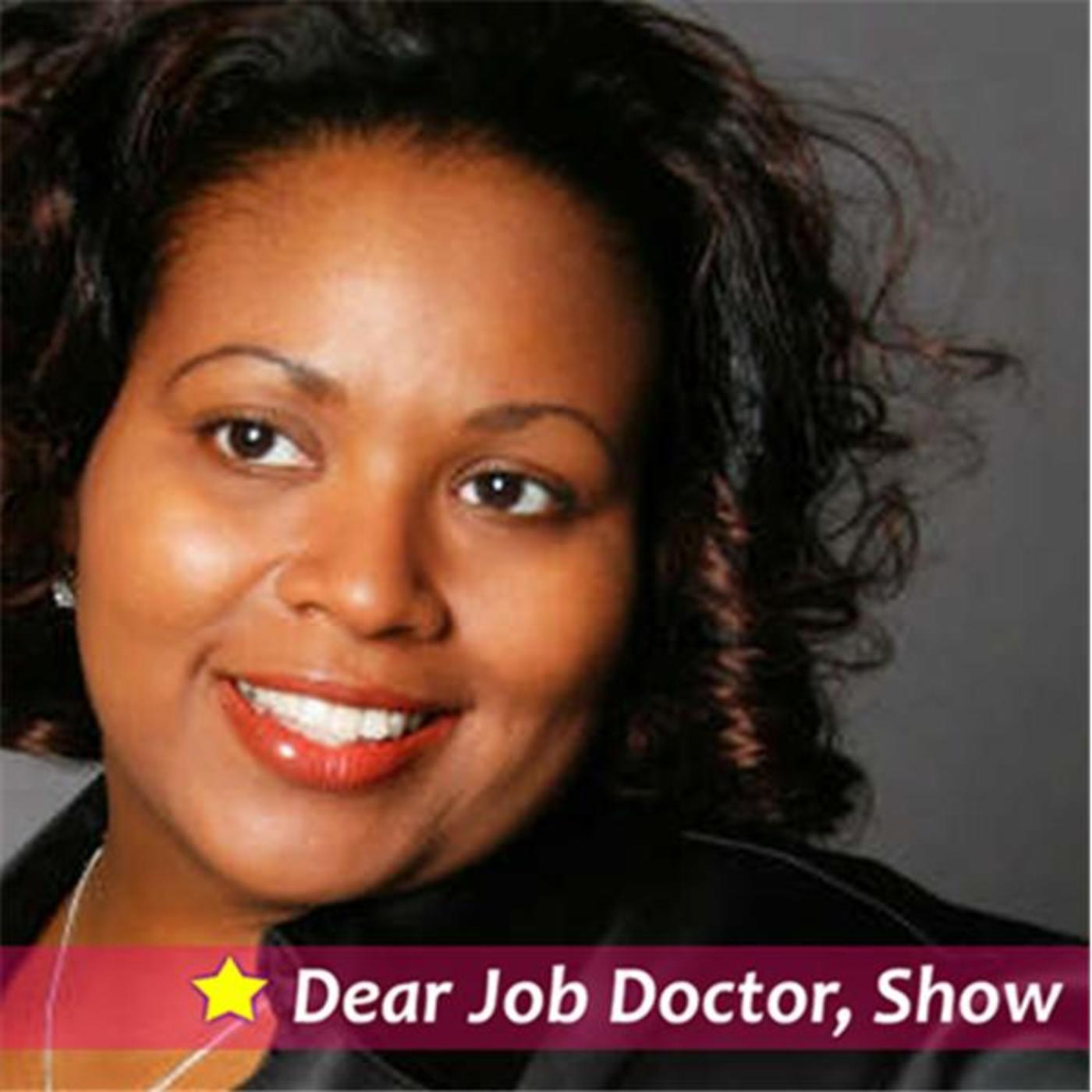 Dear Job Doctor,  Advice Show