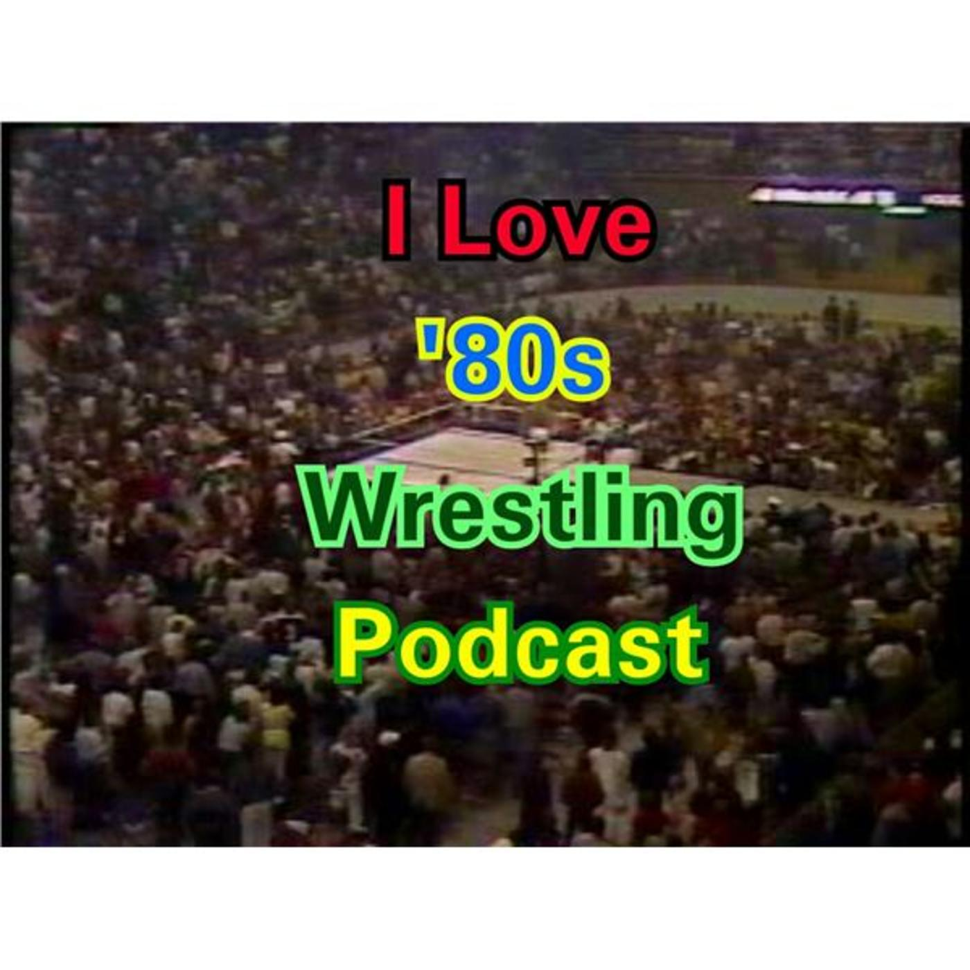 I Love `80s Wrestling Podcast
