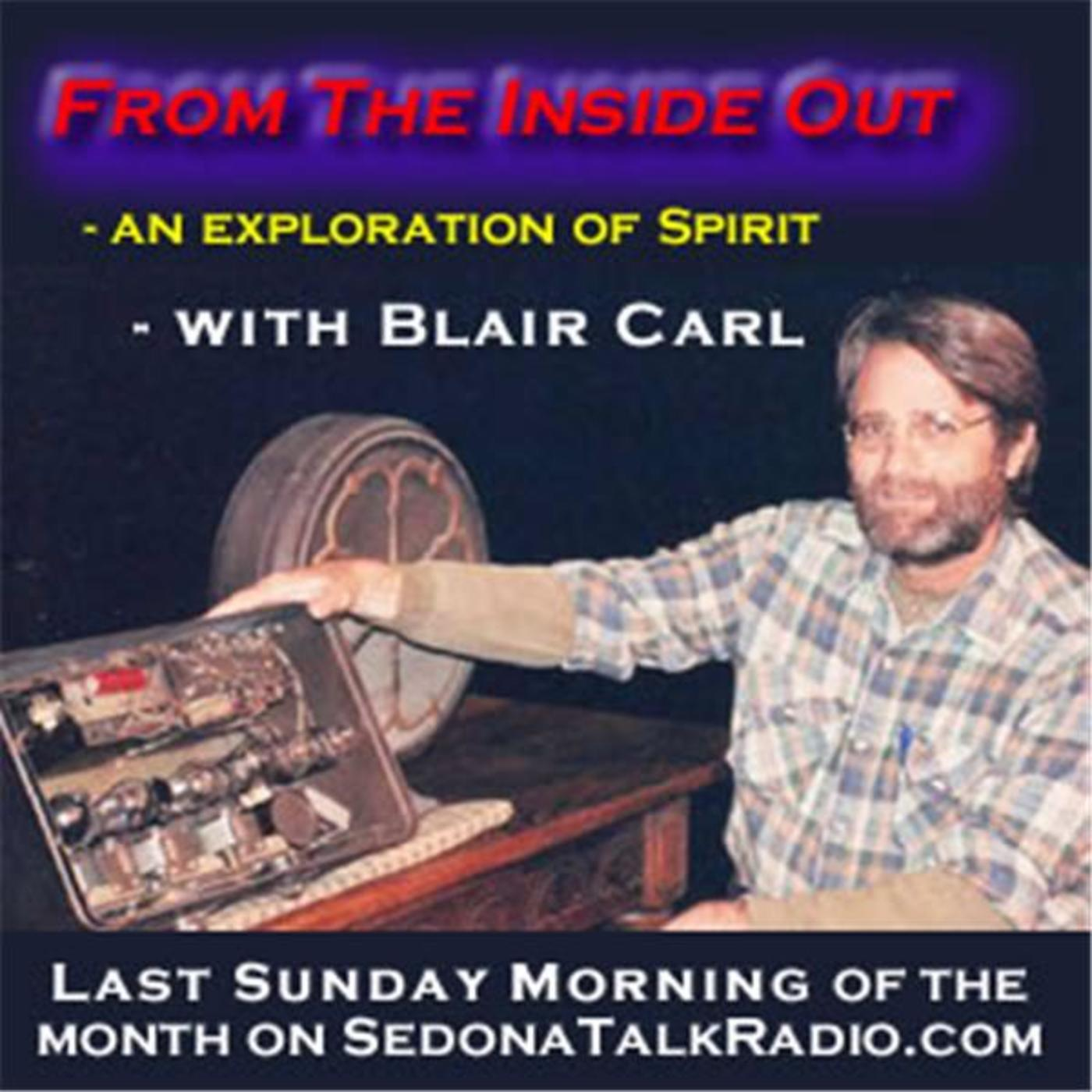 From The Inside Out - an exploration of Spirit with Blair Carl