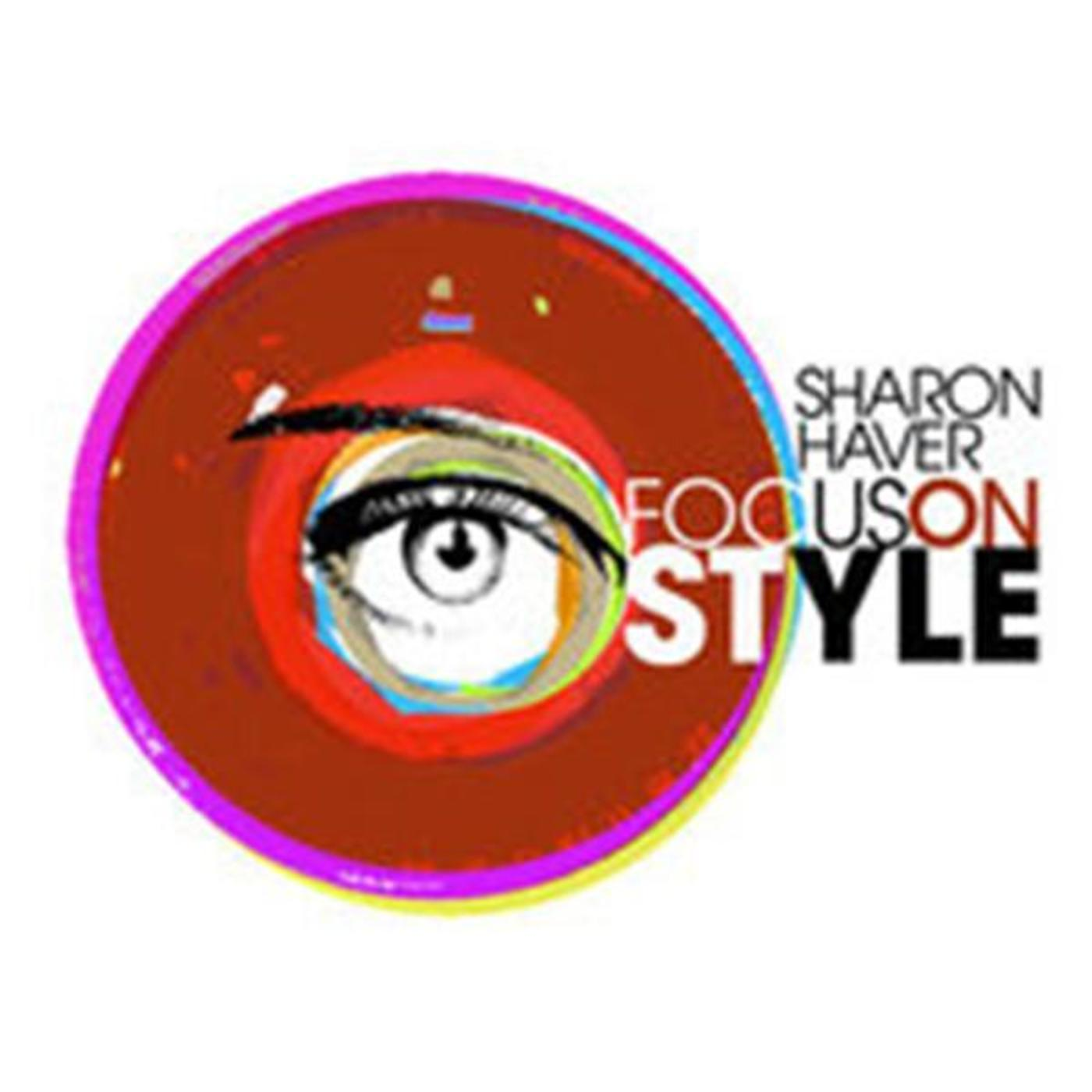 Focus on Style with Sharon Haver & Brad Boles