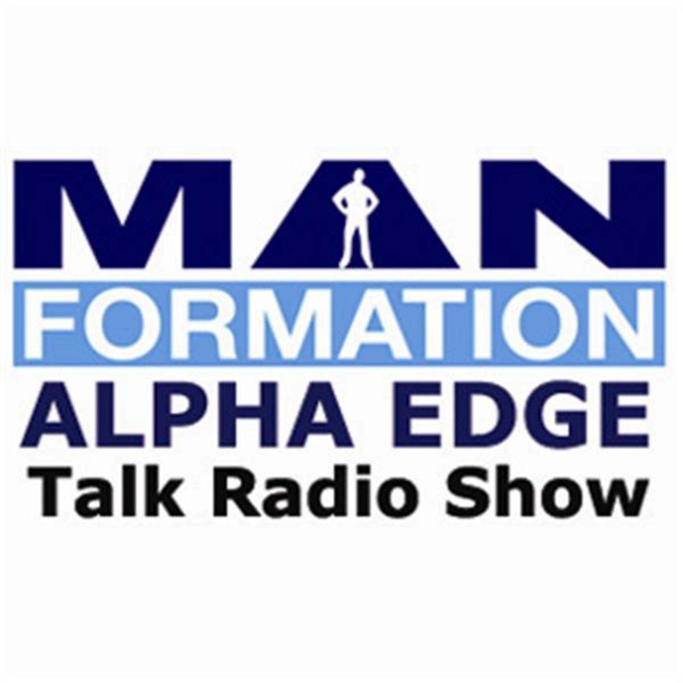The MANformation® ALPHA EDGE® Talk Radio Show with Skip La Cour