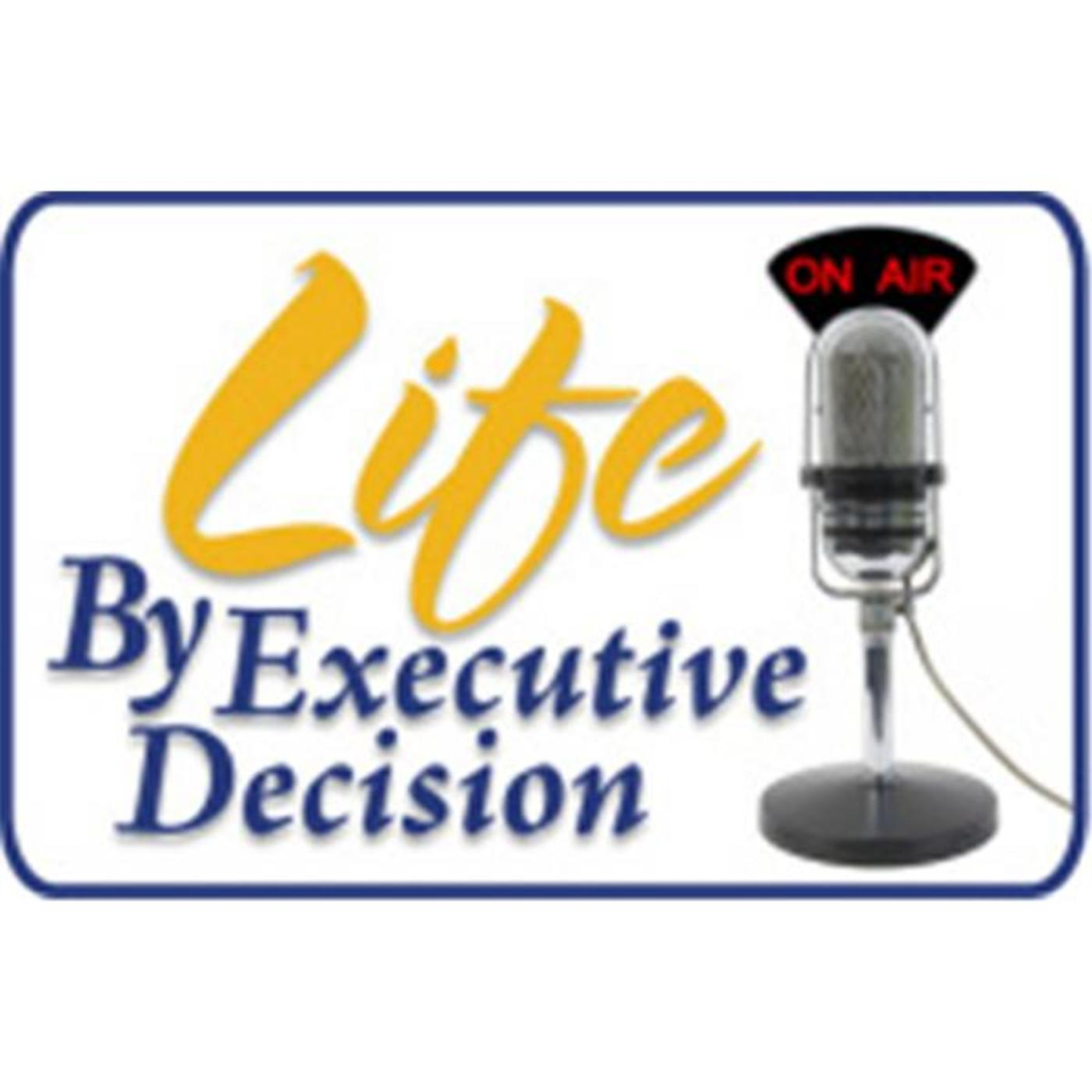 Life By Exec Decision