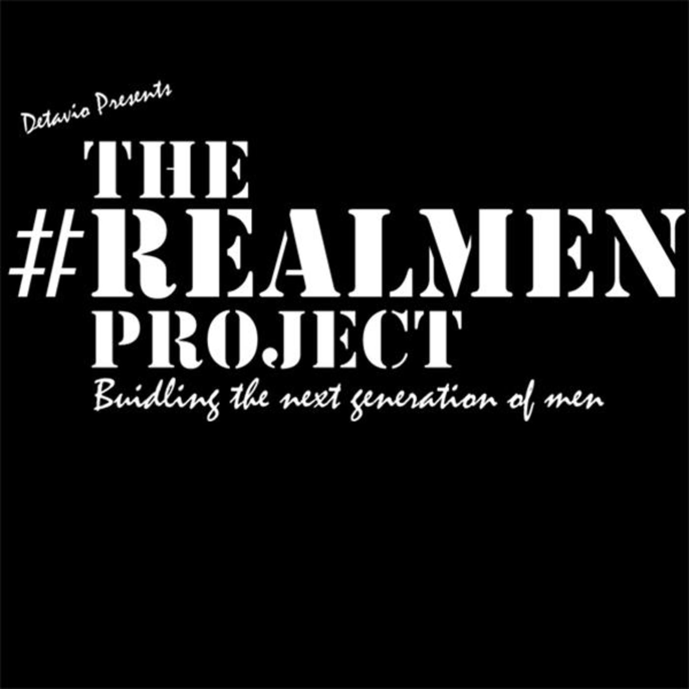 Detavio Presents The #RealMen Project