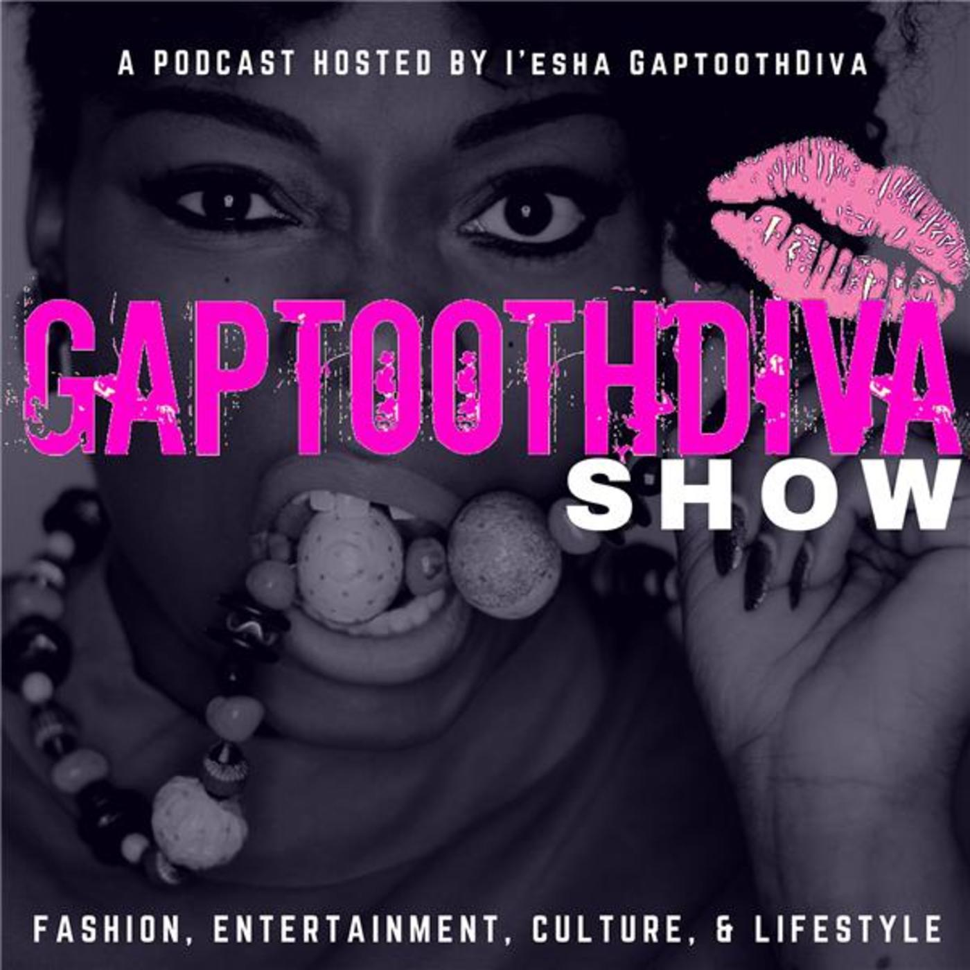 The GaptoothDiva Show