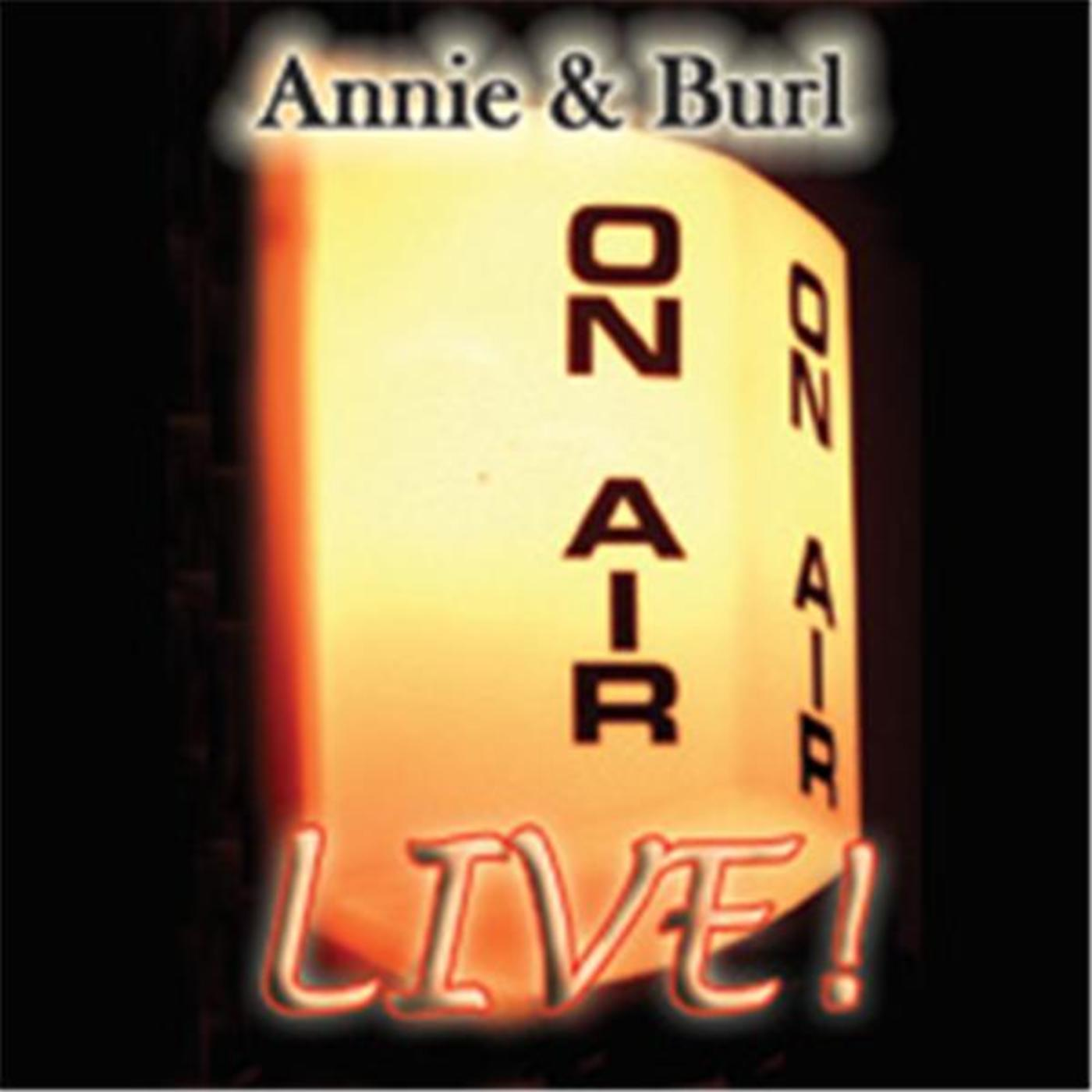 Annie and Burl Live!