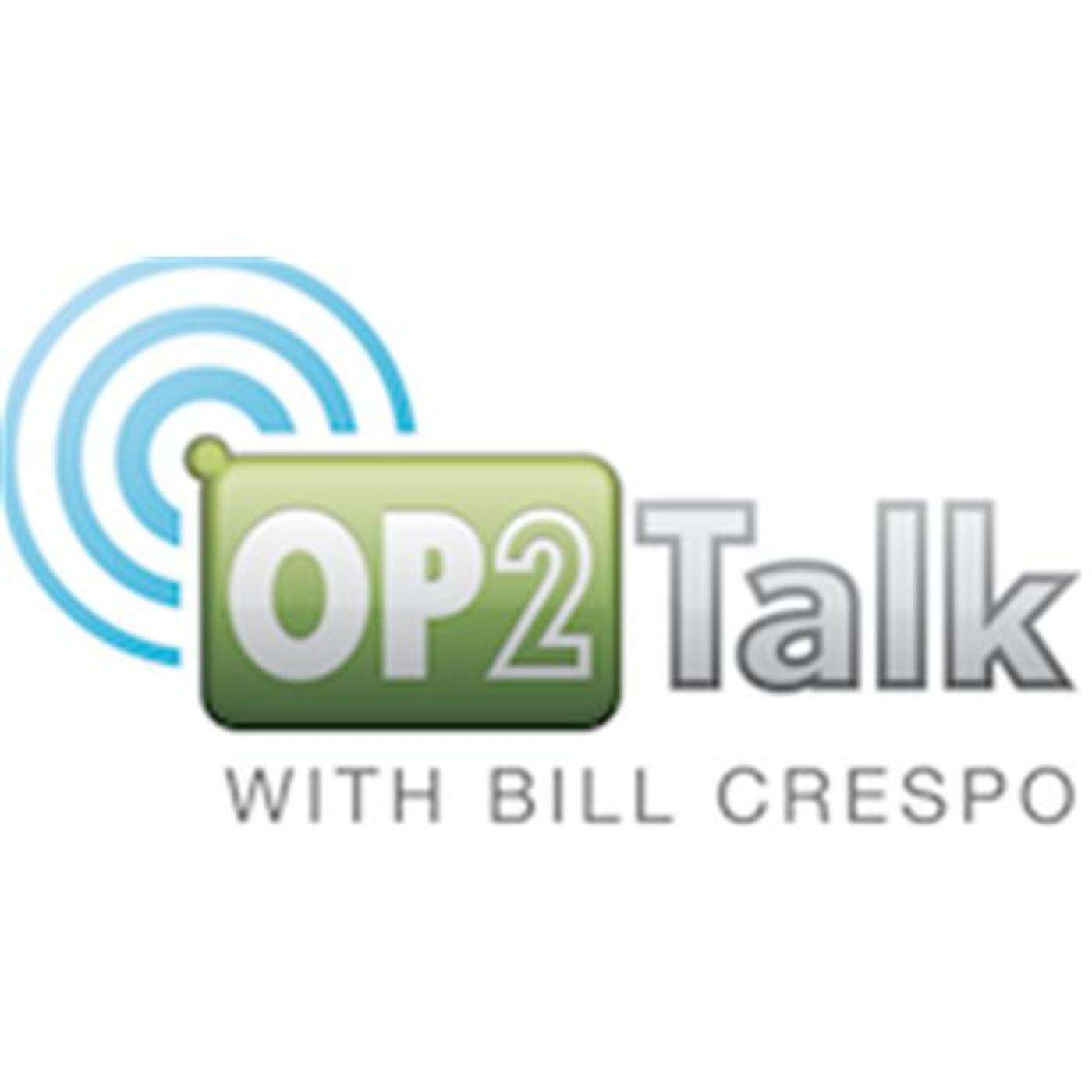 OP2 Talk with Bill Crespo