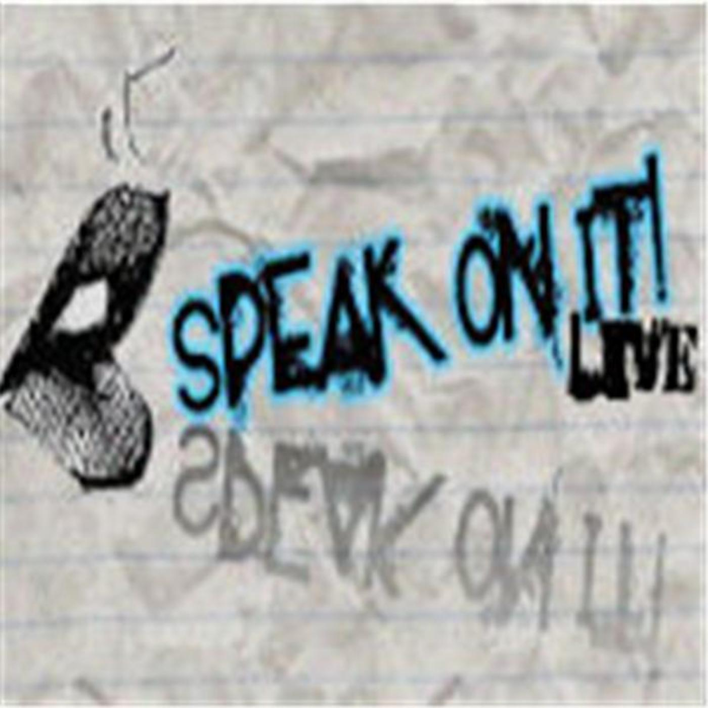 Speak On It! Live