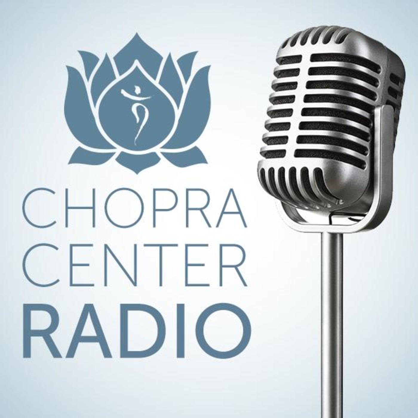 Welcome to Chopra Center Radio