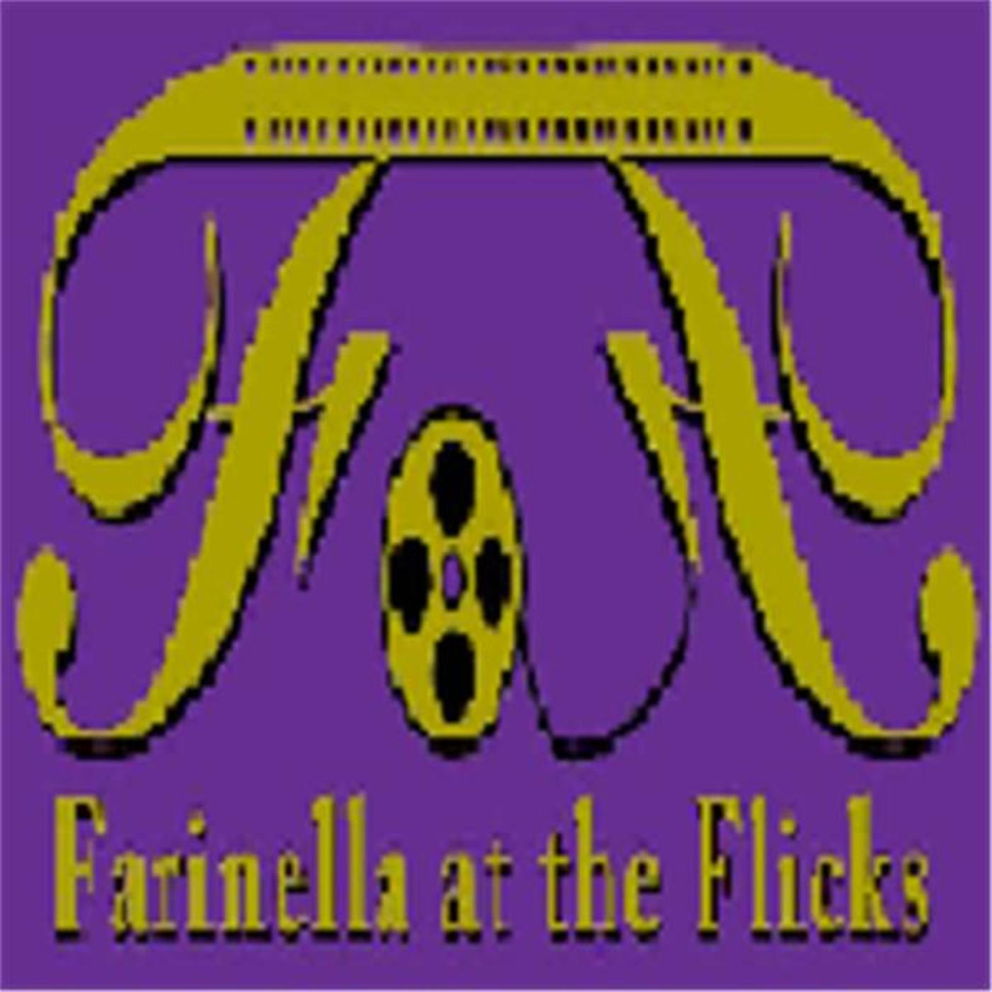 Farinella at the Flicks and More