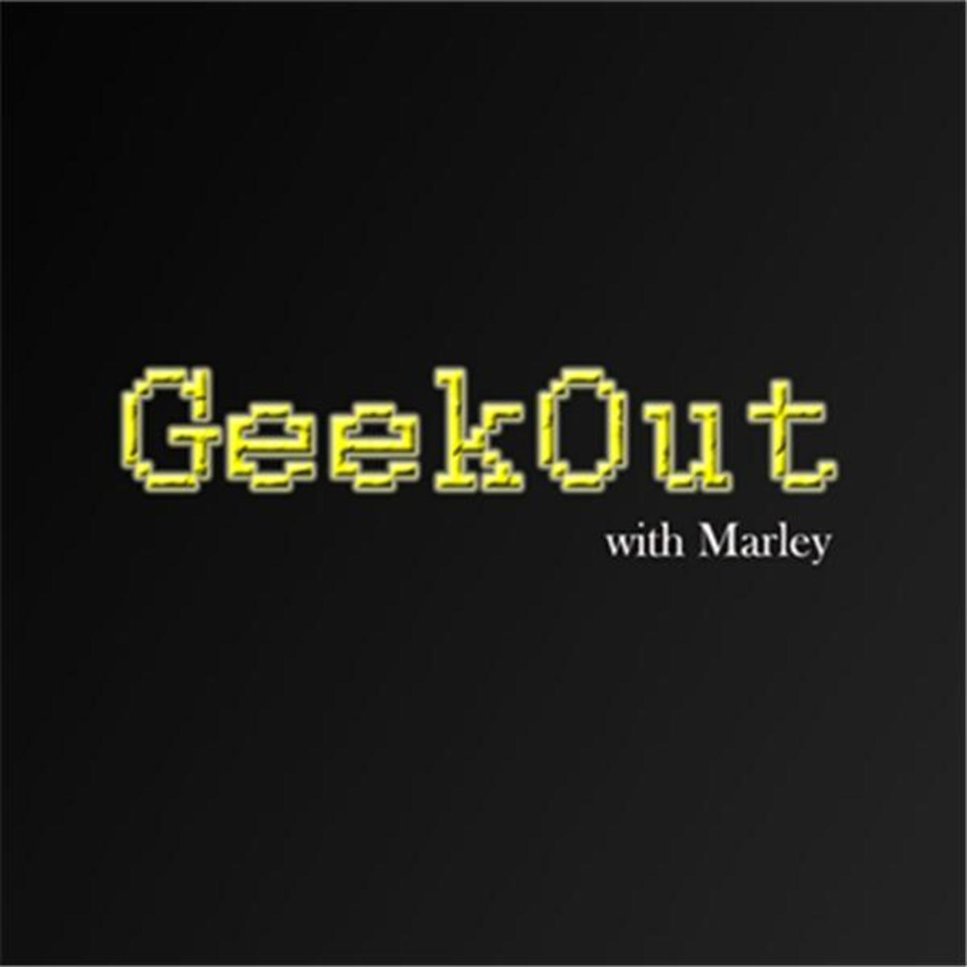 GeekOut with Marley