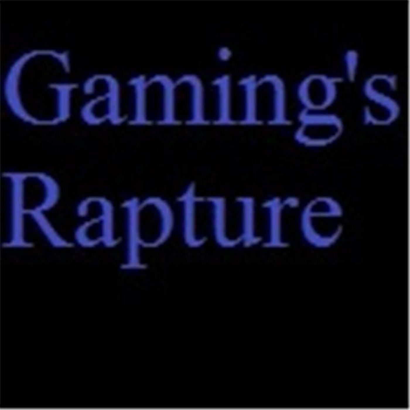 Gaming's Rapture