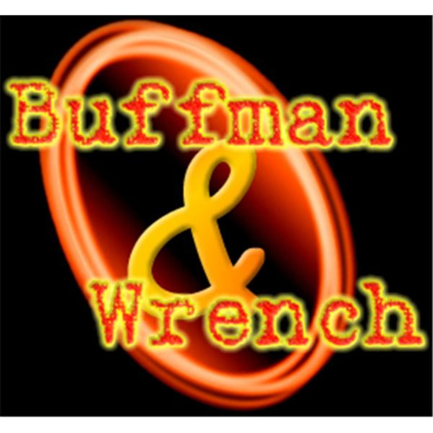 Buffman and Wrench Show