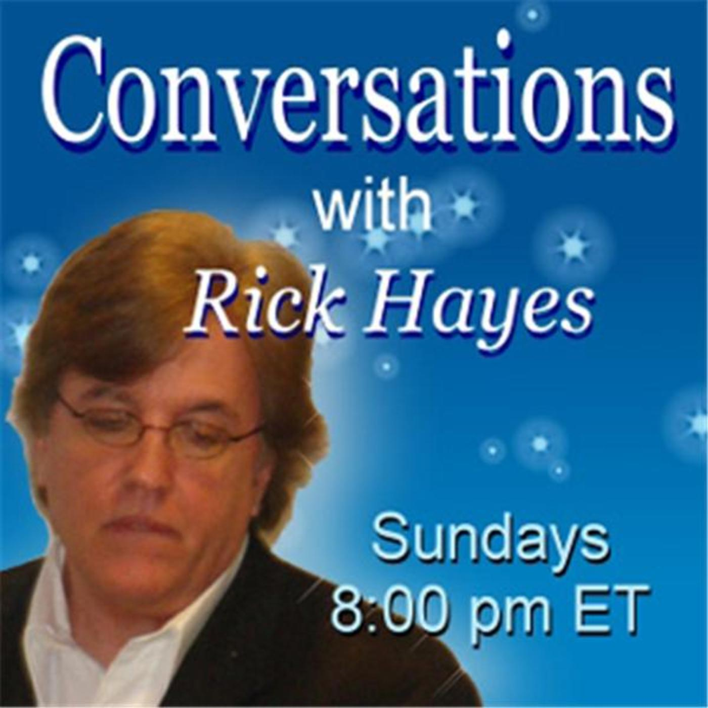 Conversations with Rick Hayes