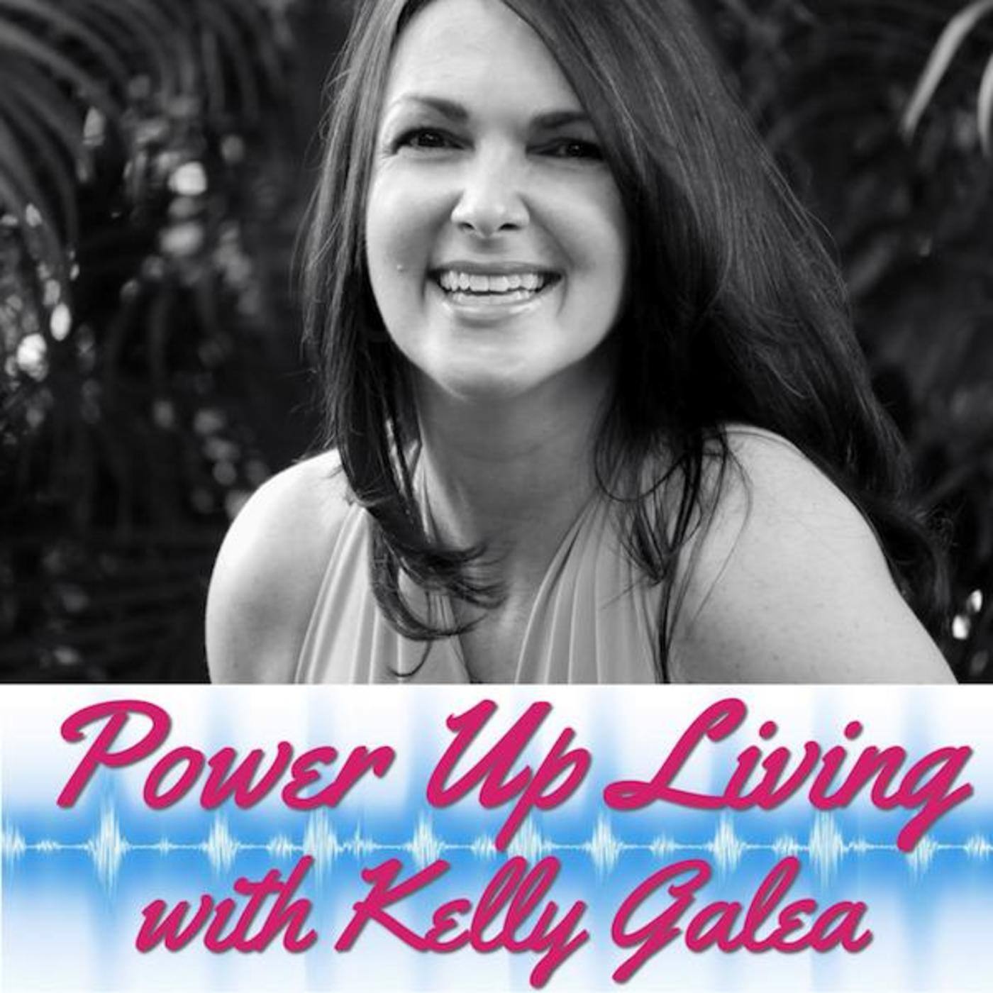 Power Up Living with Kelly Galea