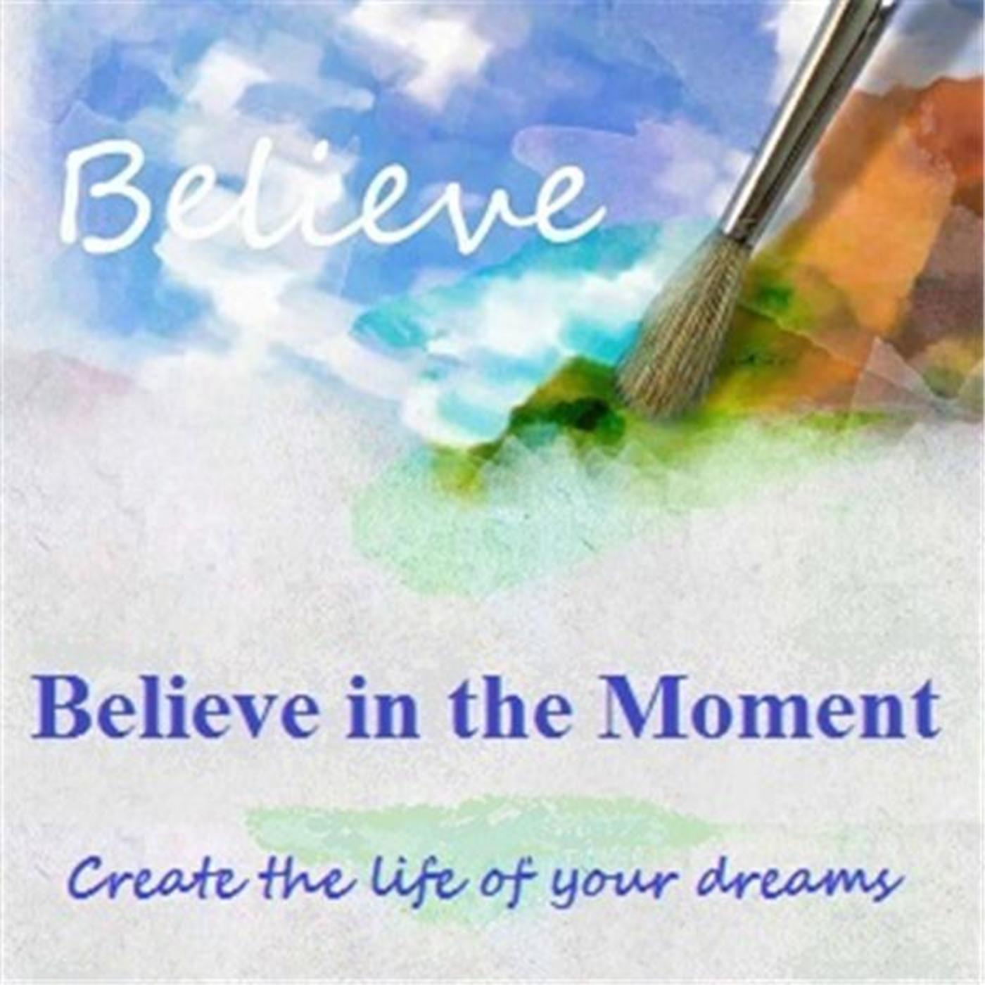 Believe In The Moment
