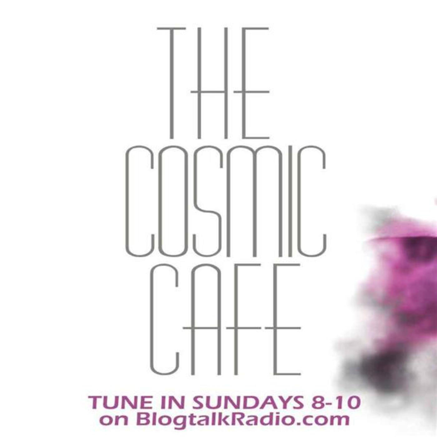 The Cosmic Cafe Psychic Radio-Your Cosmic Wake Up Call