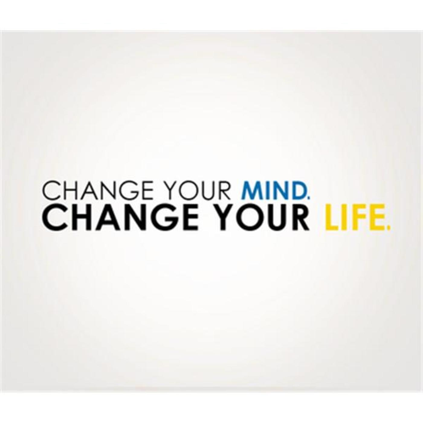 Change Your Mind. Change Your Life Radio