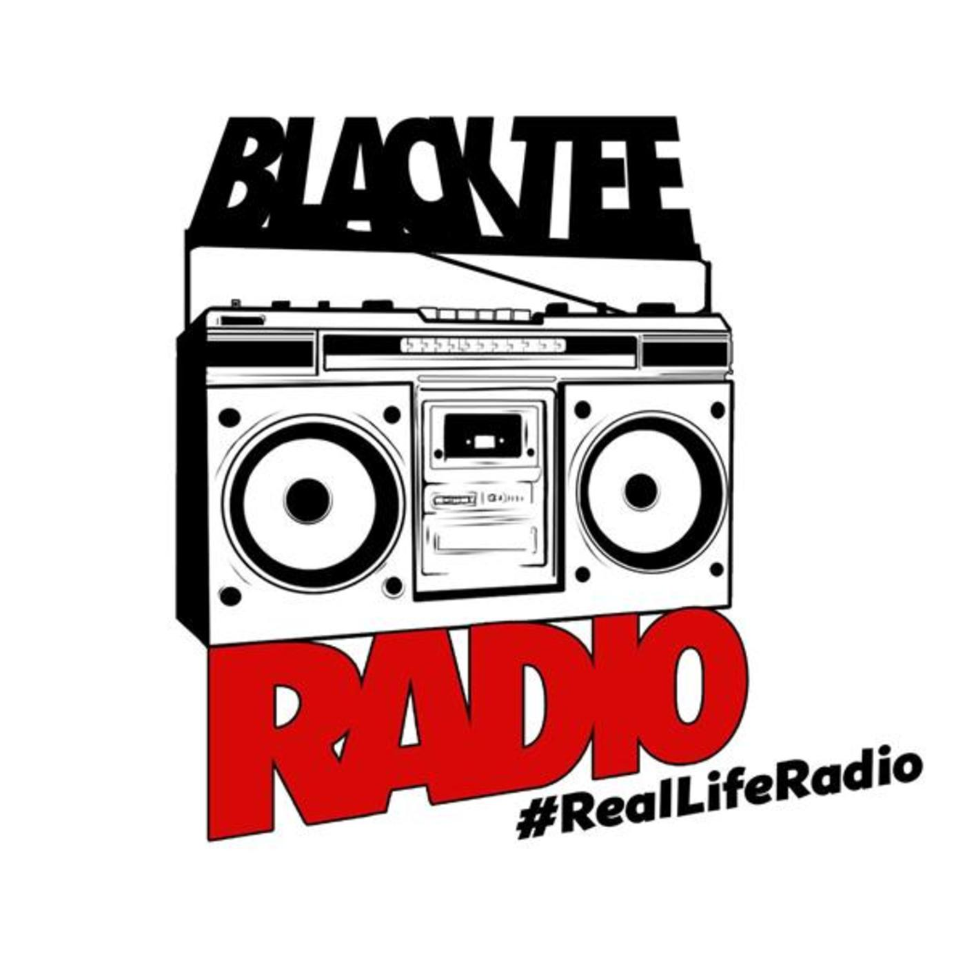 Black Tee Radio: Real Life Radio