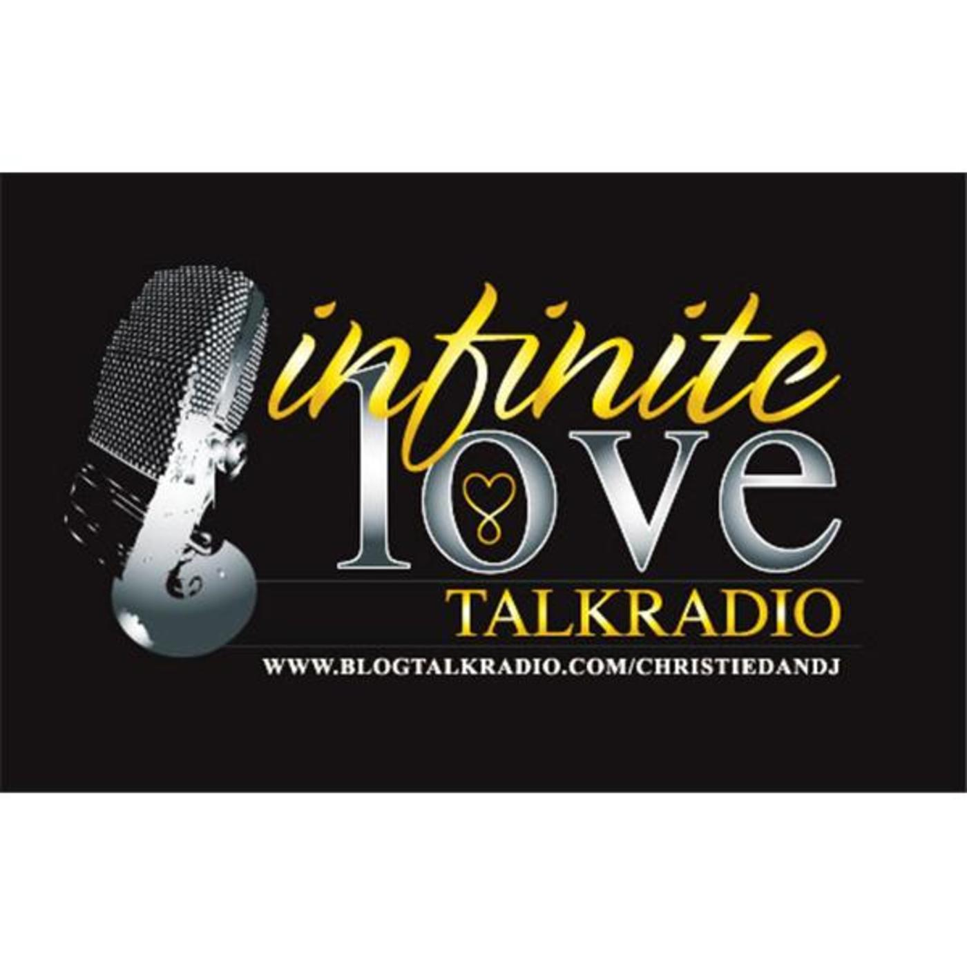 THE CHRISTIE'S INFINITELOVE TALK RADIO!