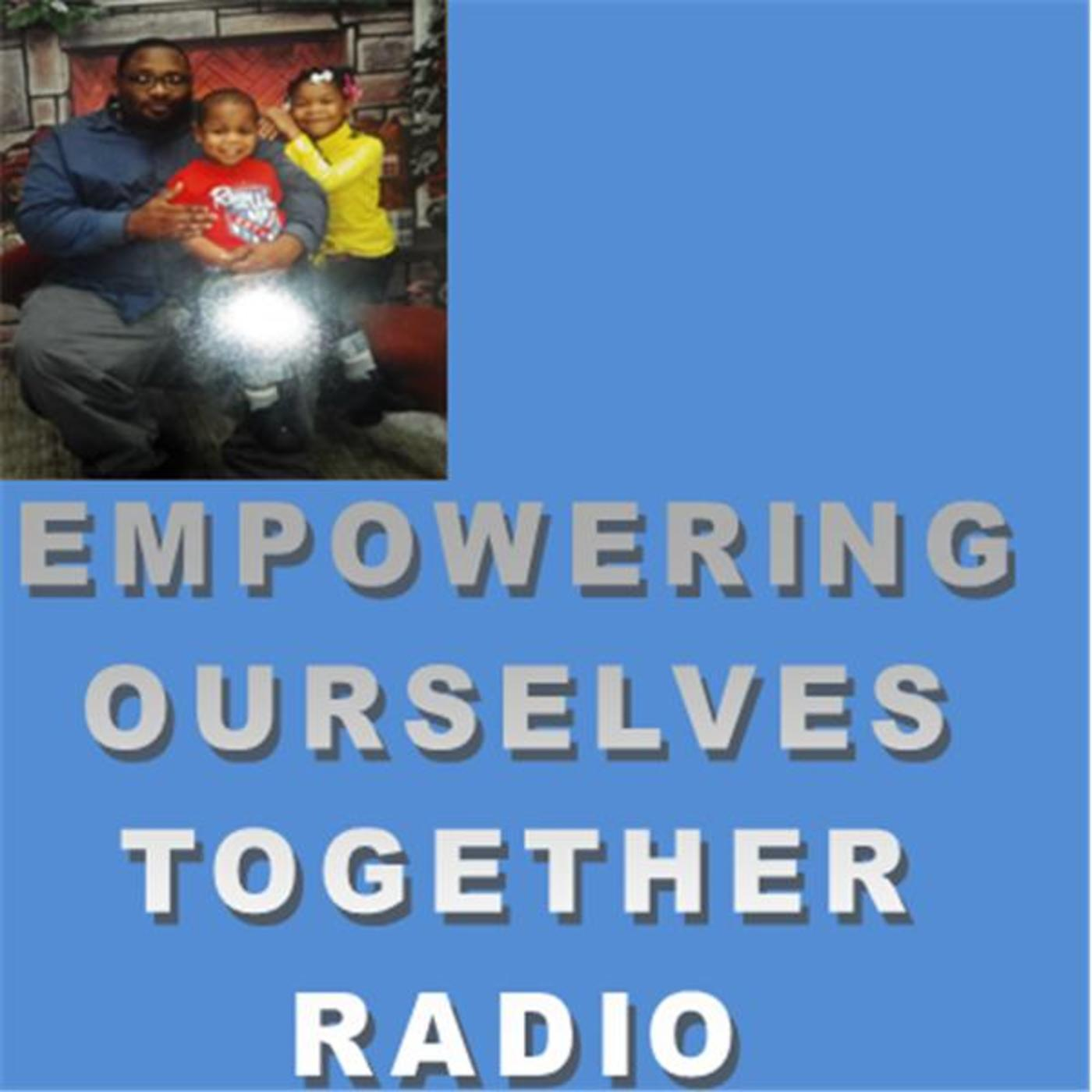 Empowering Ourselves Together Radio Show