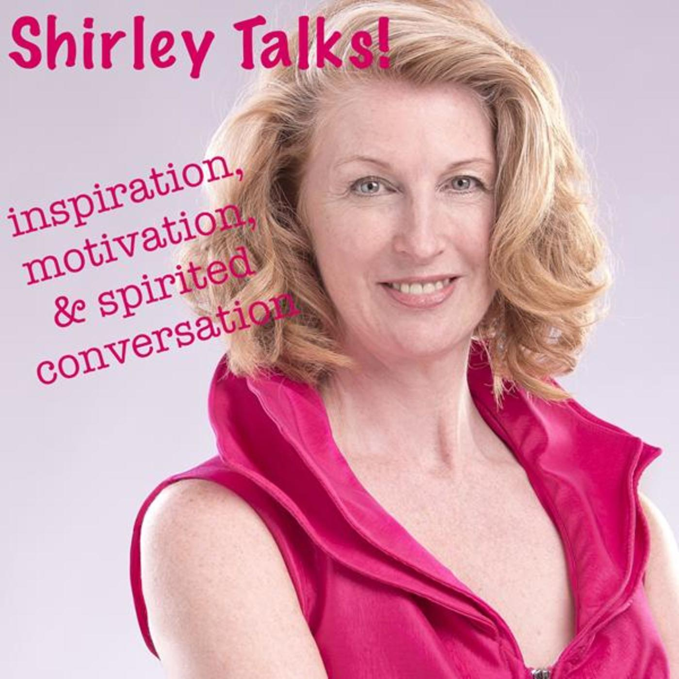 Shirley Talks!