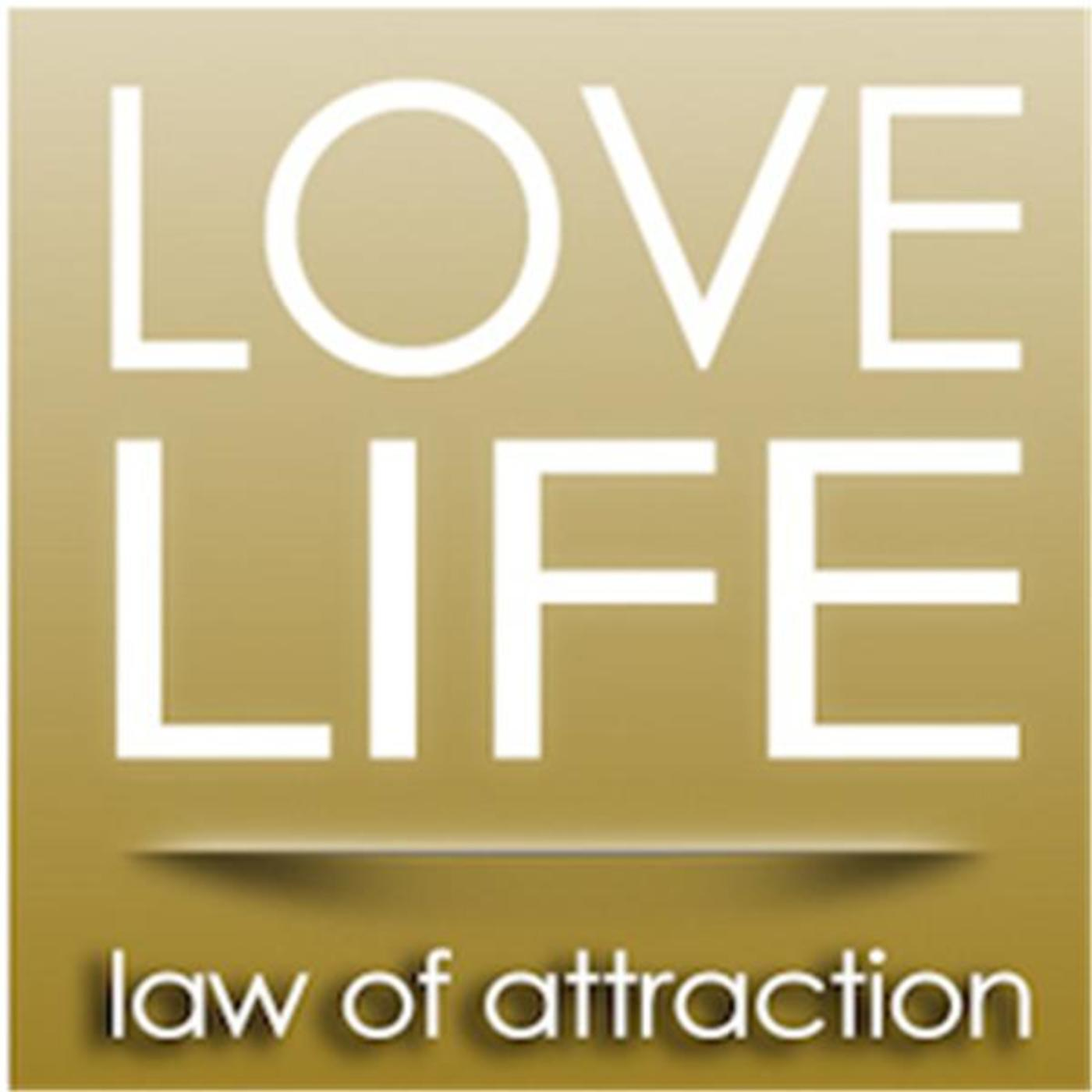 Love, Life, Law of Attraction