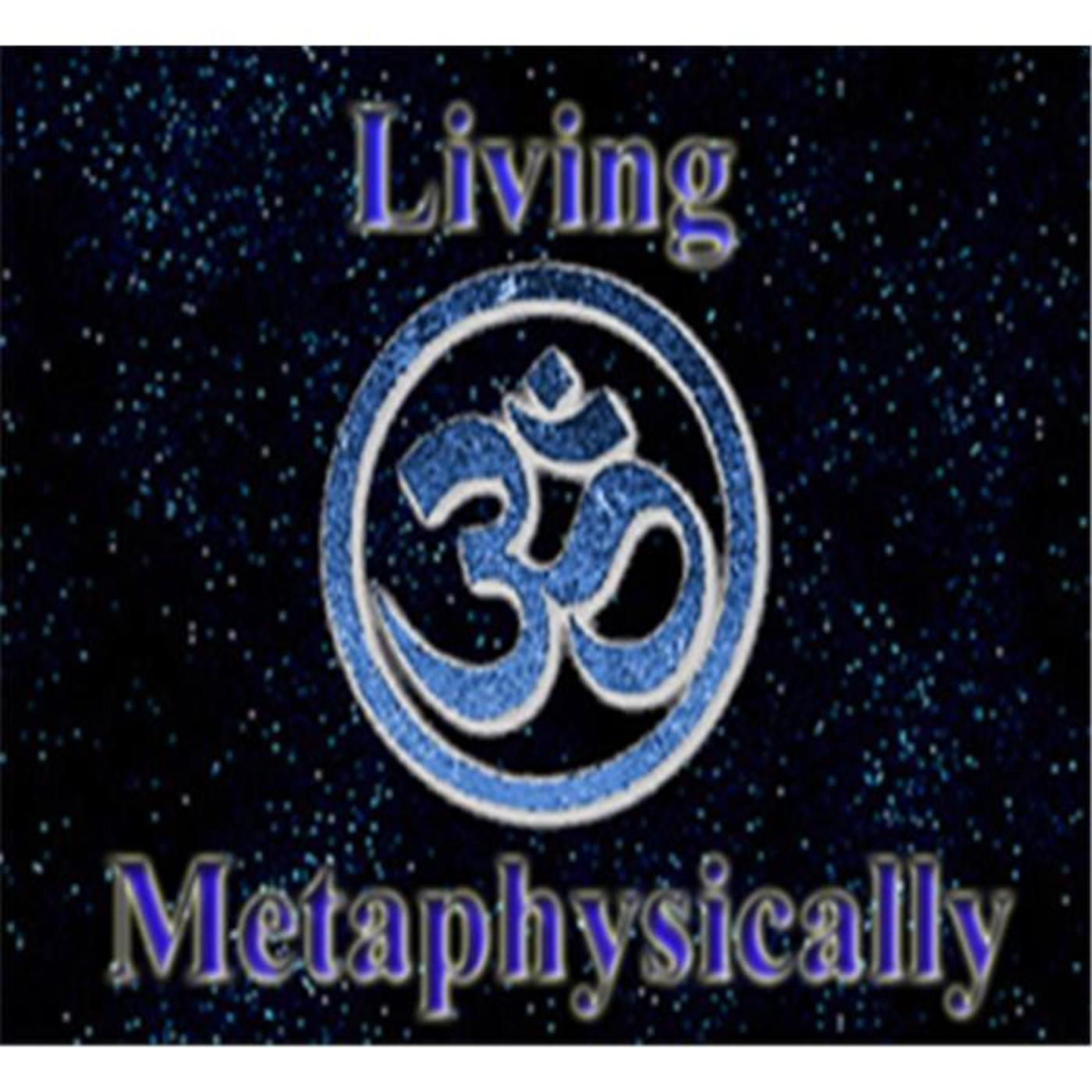 Living Metaphysically