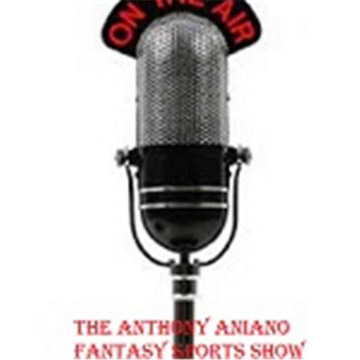 The Anthony Aniano Fantasy Sports Show